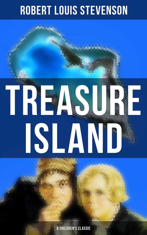 Robert Louis Stevenson Treasure Island (A Children's Classic) stevenson r stevenson treasure island