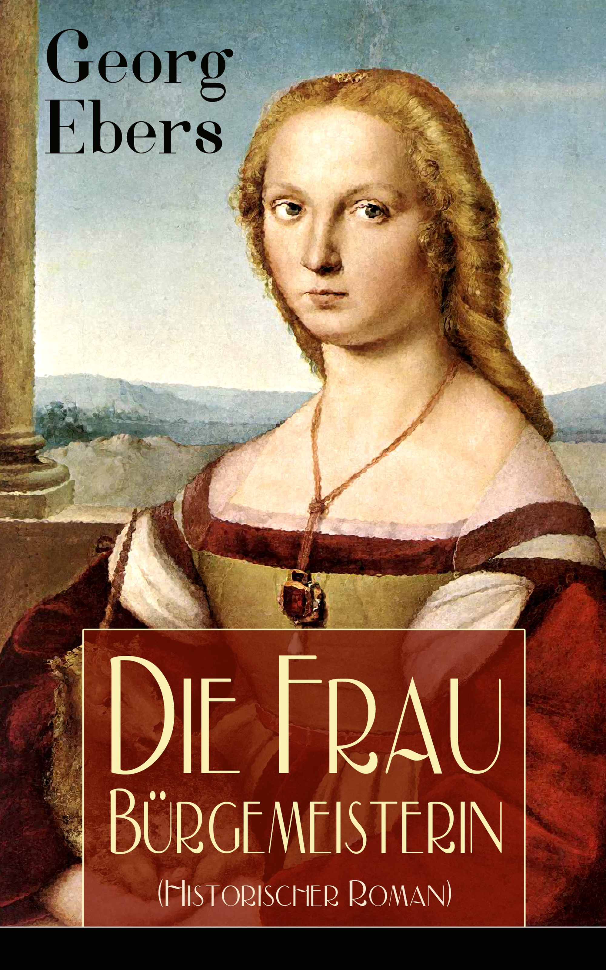 цена Georg Ebers Die Frau Bürgemeisterin (Historischer Roman) онлайн в 2017 году