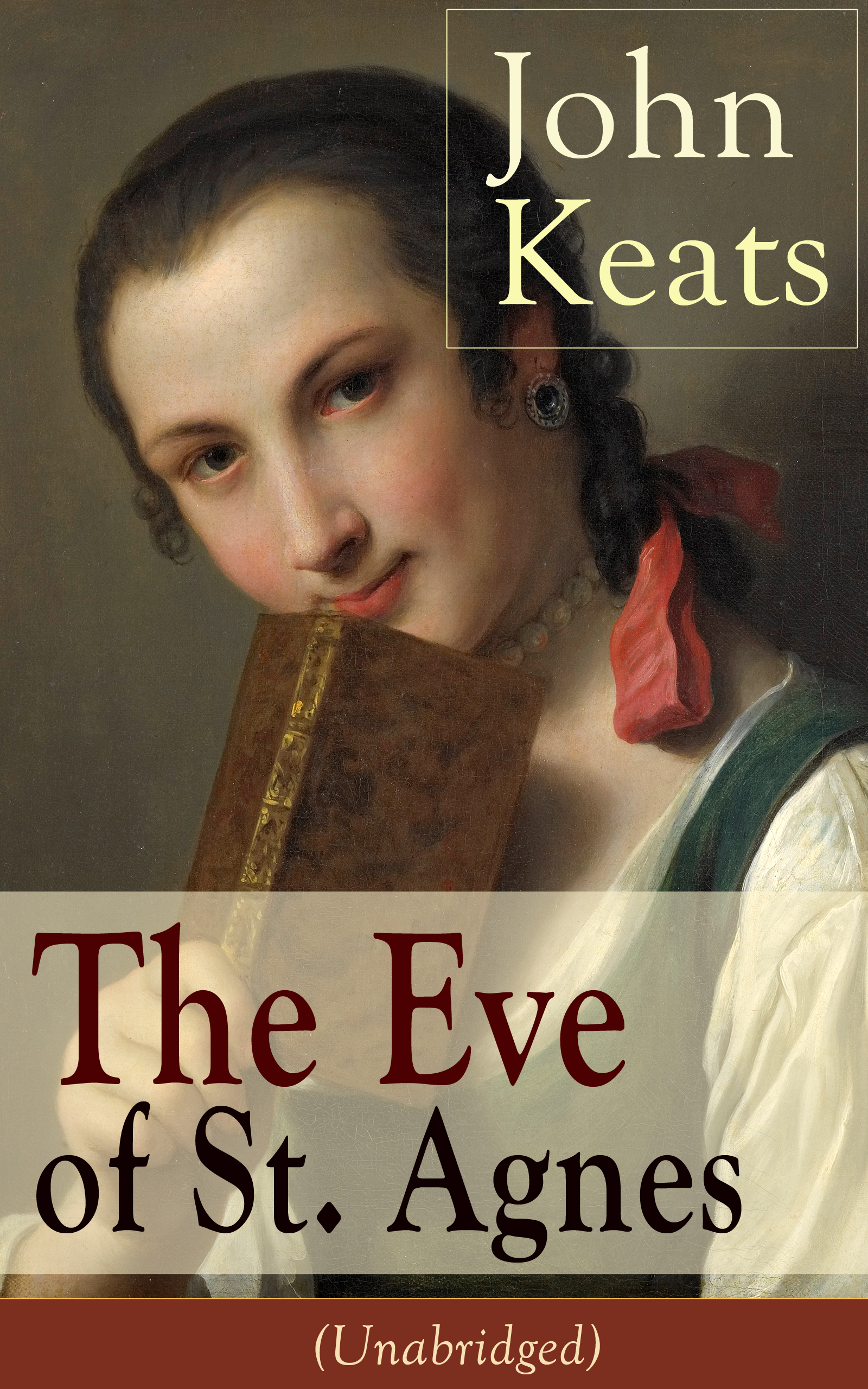 John Keats John Keats: The Eve of St. Agnes (Unabridged) complete poems and selected letters of john keats