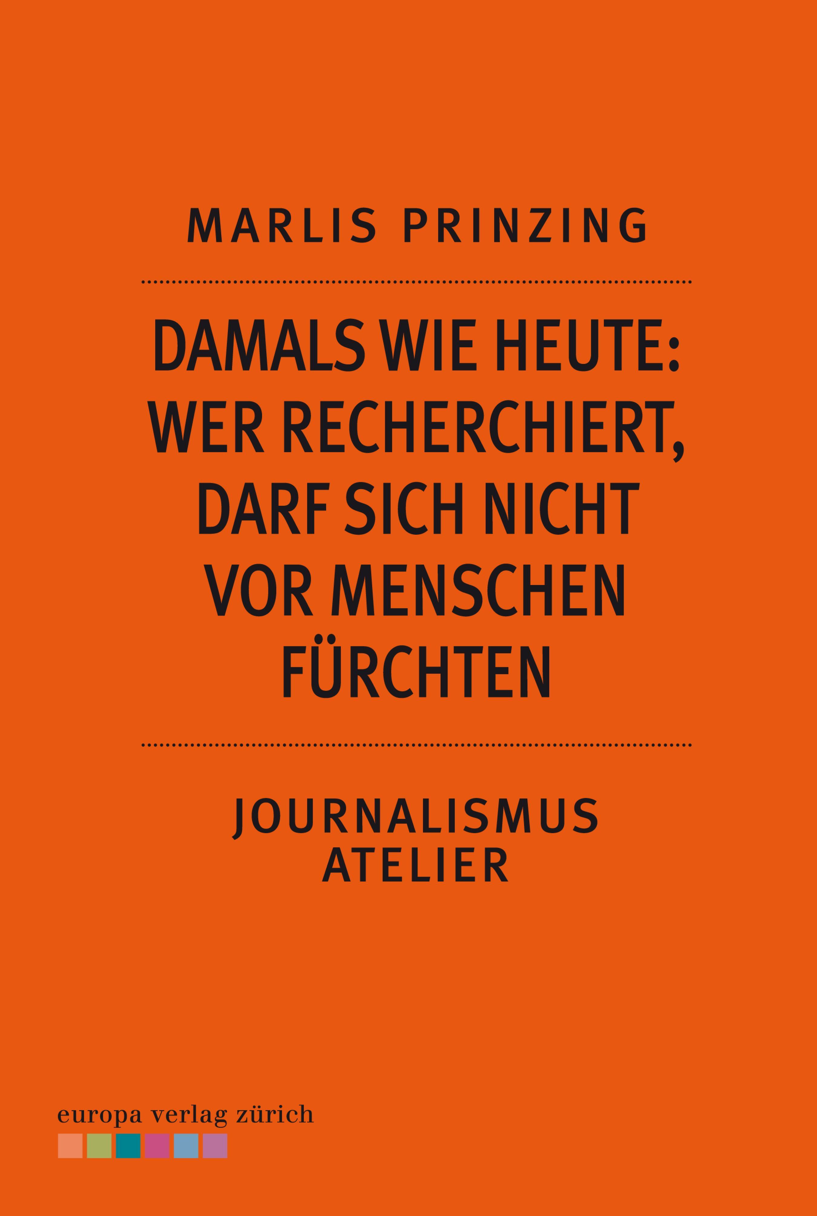 цены Marlis Prinzing Damals wie heute: Wer recherchiert, darf sich nicht vor Menschen fürchten