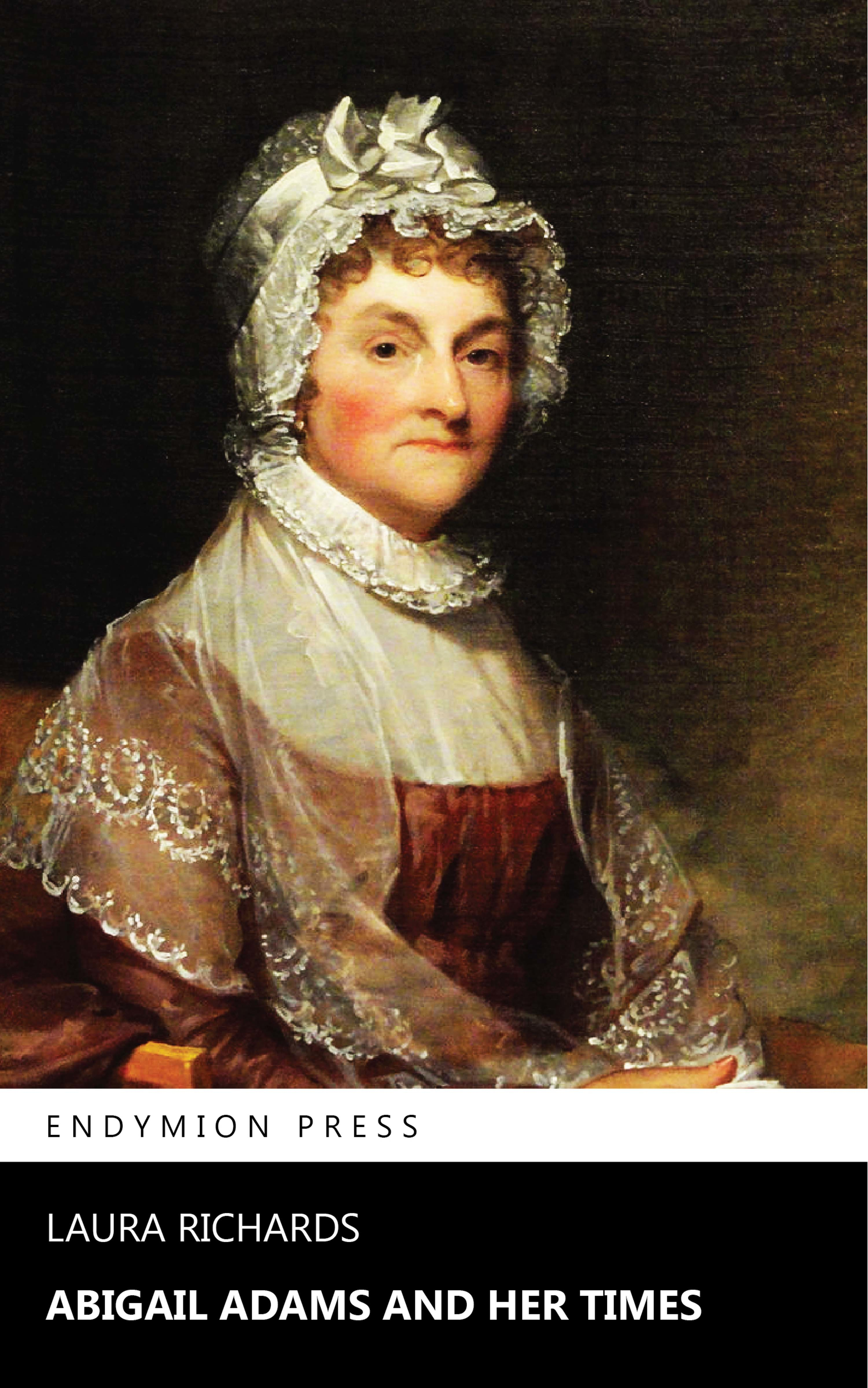 Laura Richards Abigail Adams and Her Times