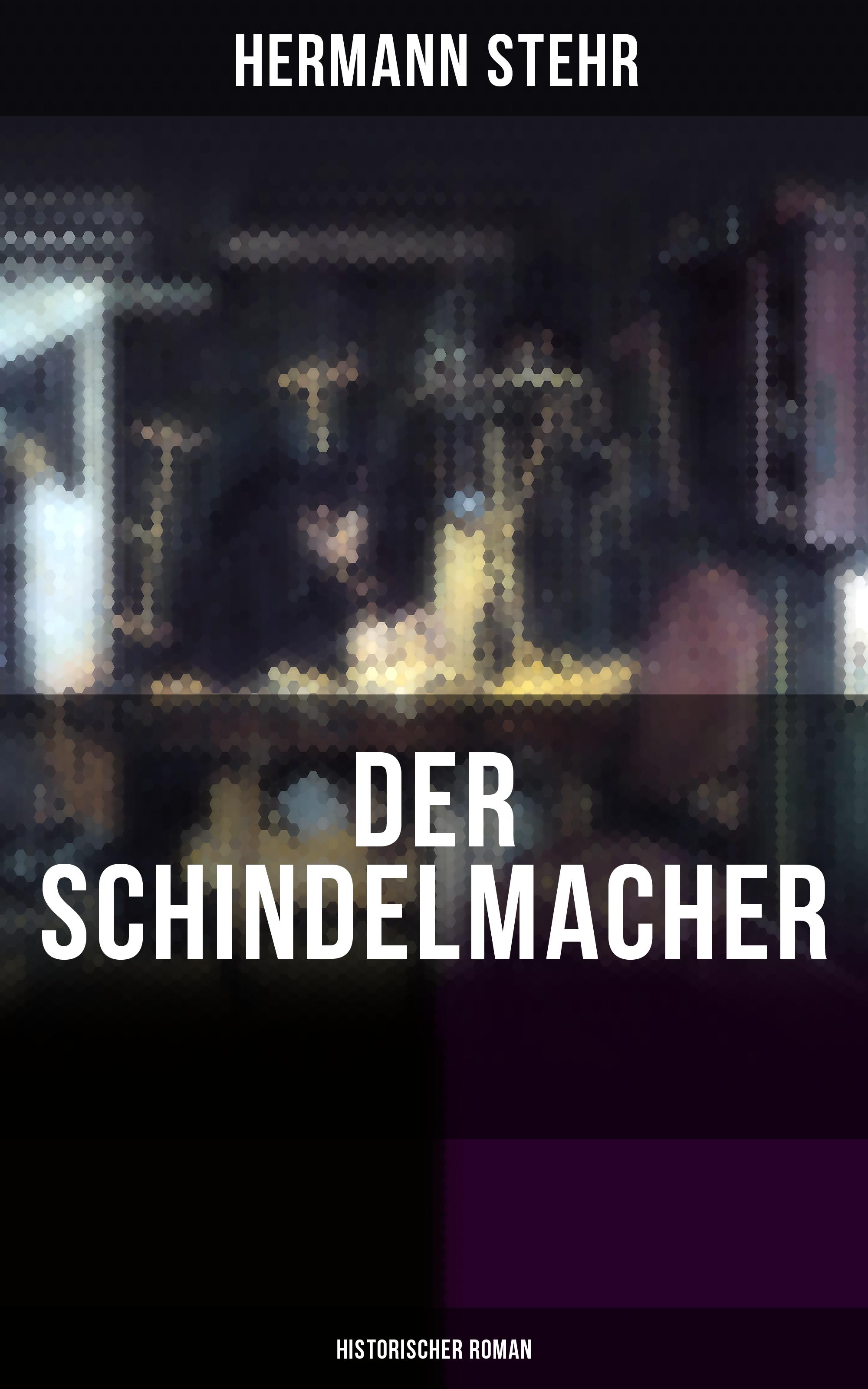 Hermann Stehr Der Schindelmacher (Historischer Roman) hermann stehr der heiligenhof heimatroman