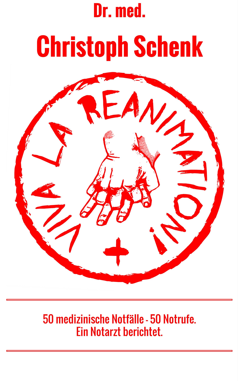Christoph Schenk Viva La Reanimation!