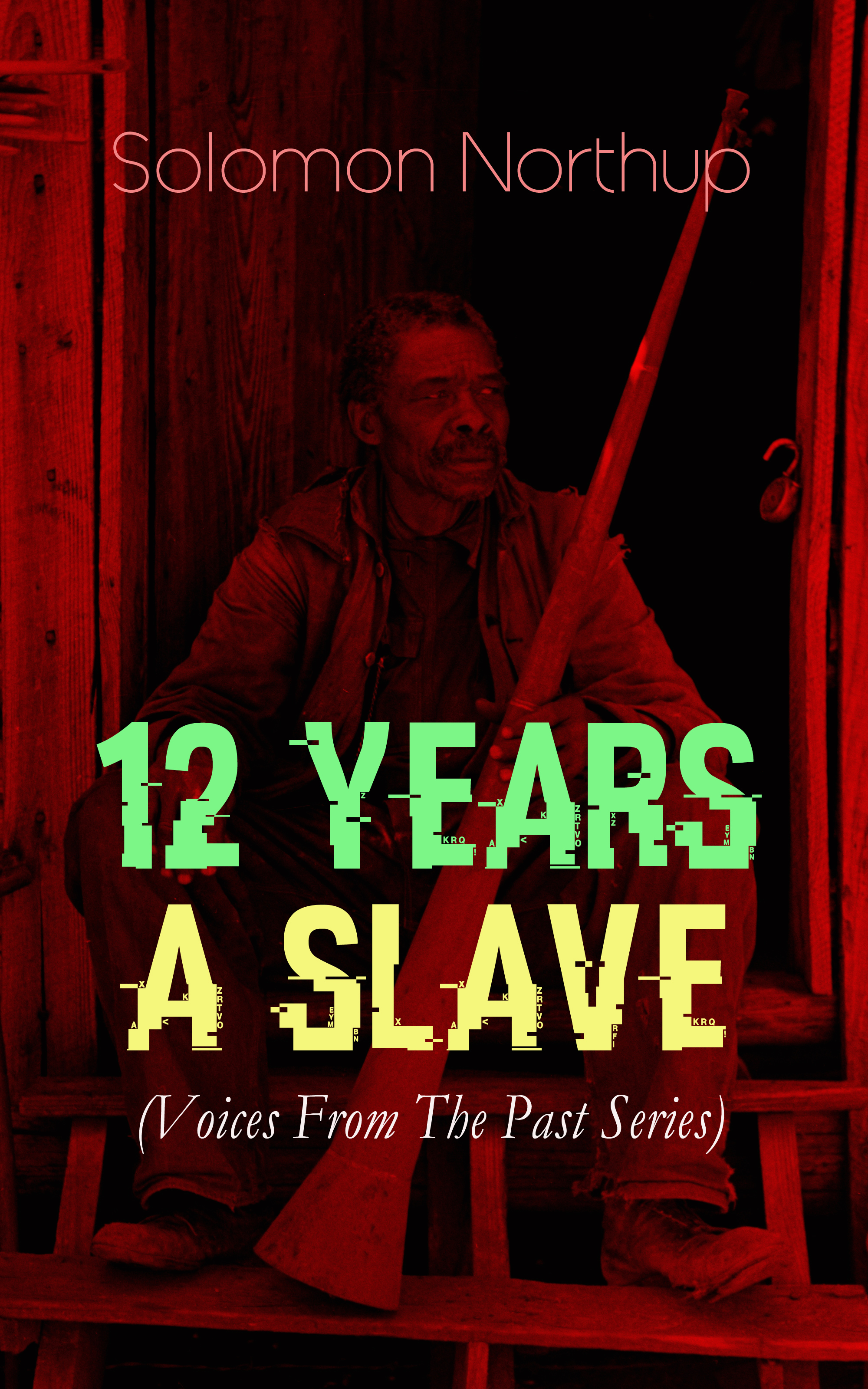 Solomon Northup 12 YEARS A SLAVE (Voices From The Past Series) northup s 12 years a slave isbn 9785521054497