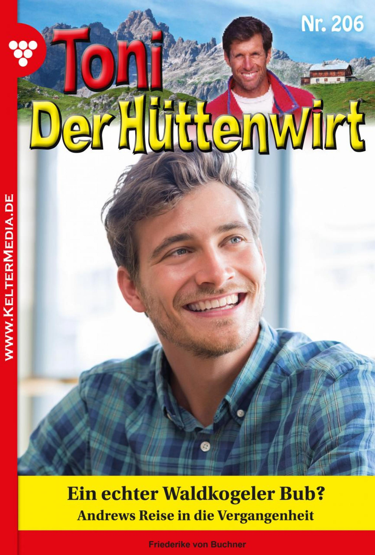 Toni der Hüttenwirt 206 – Heimatroman фото