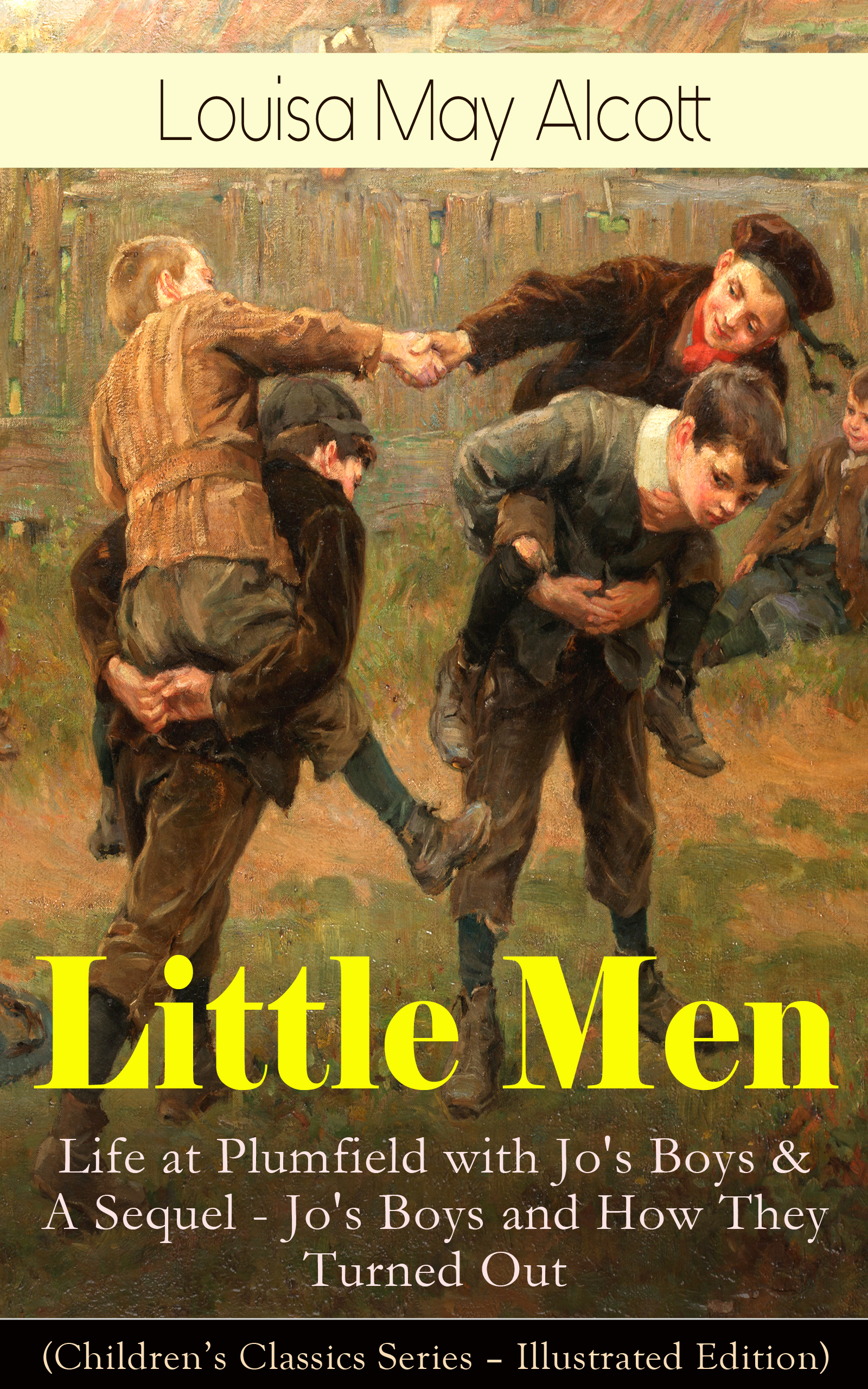 little men life at plumfield with jos boys a sequel jos boys and how they turned out childrens classics series illustrated edition