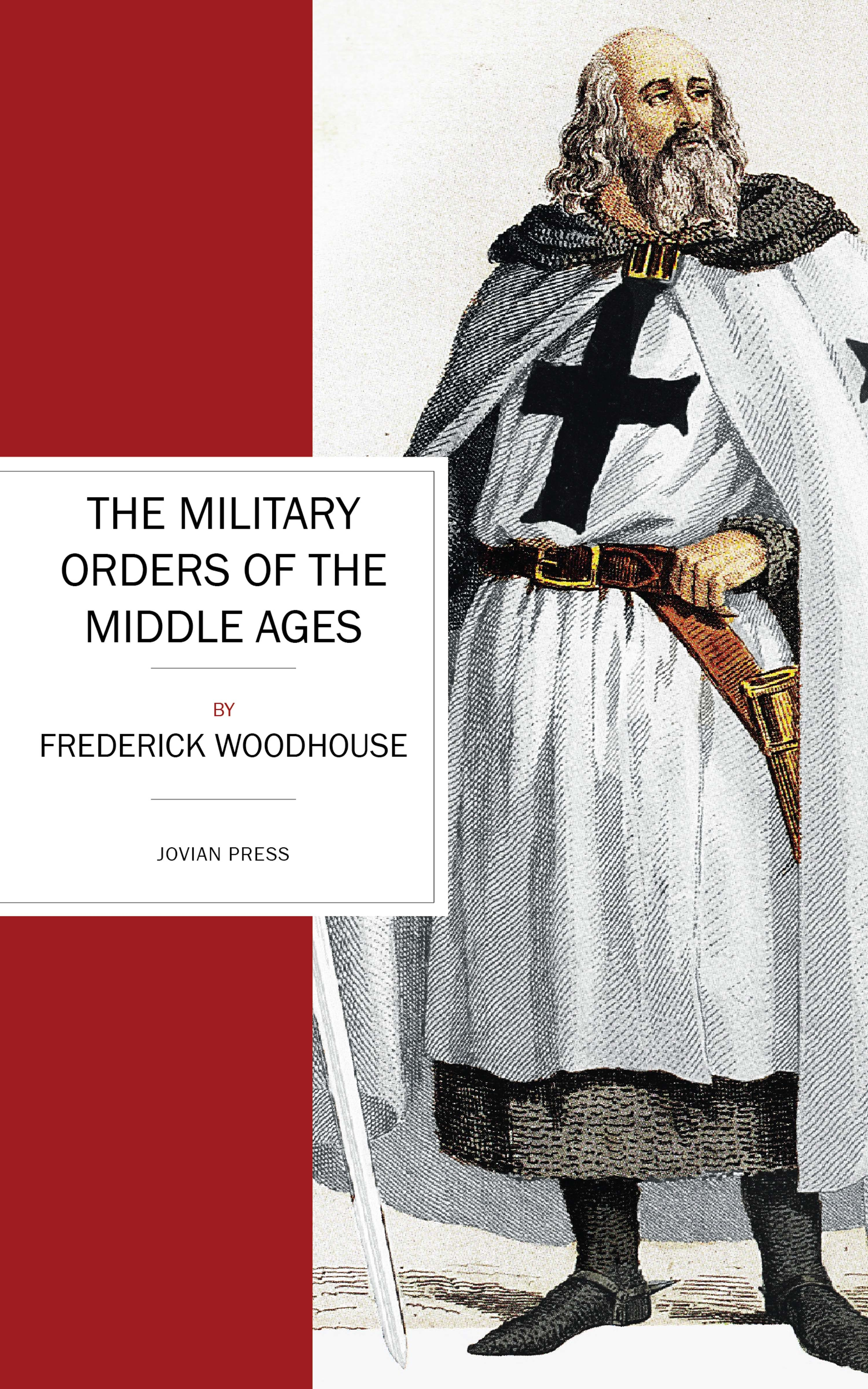 Frederick Woodhouse The Military Orders of the Middle Ages d woodhouse woodhouse computer science 2ed paper only