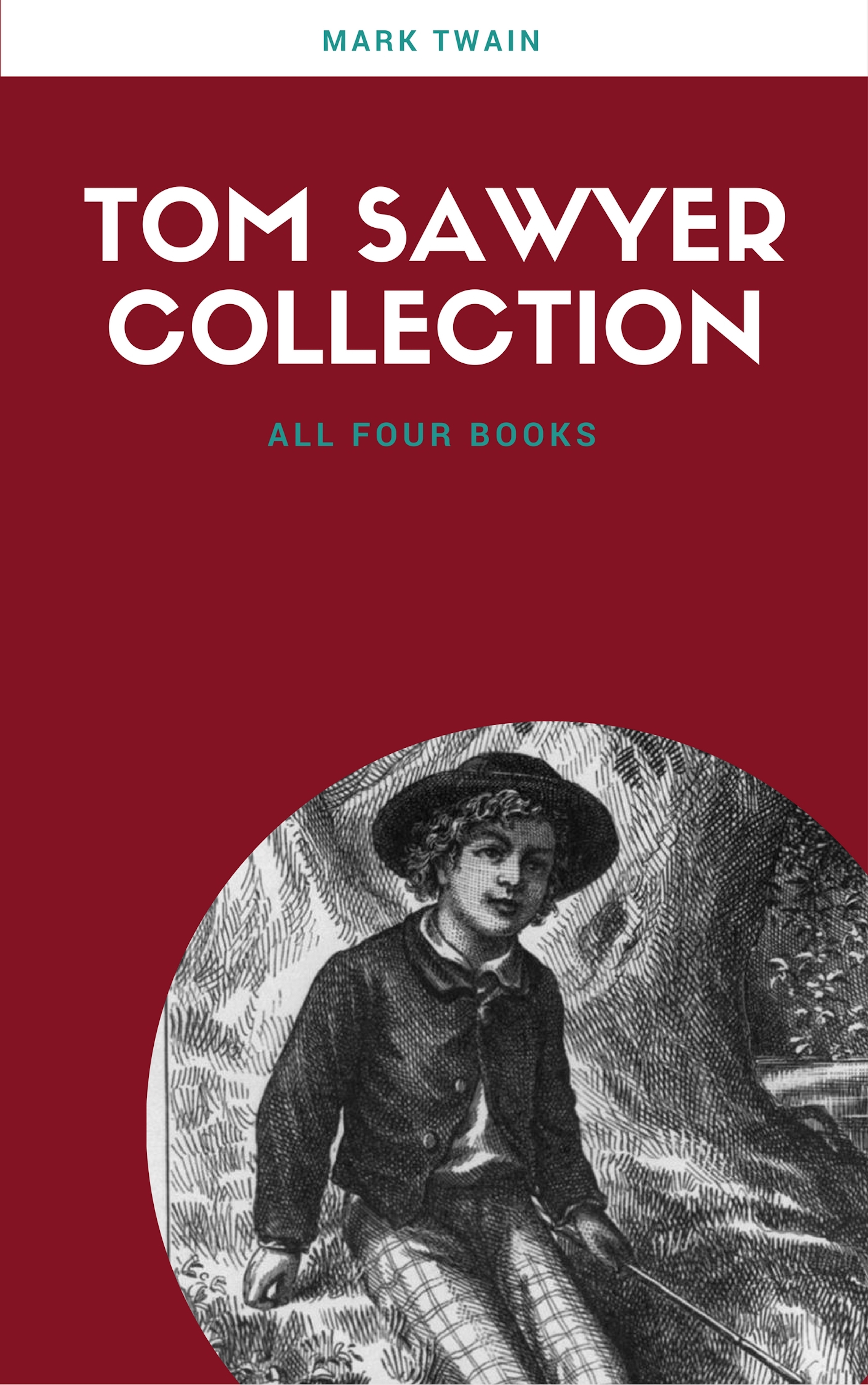 the complete tom sawyer all four books in one volume
