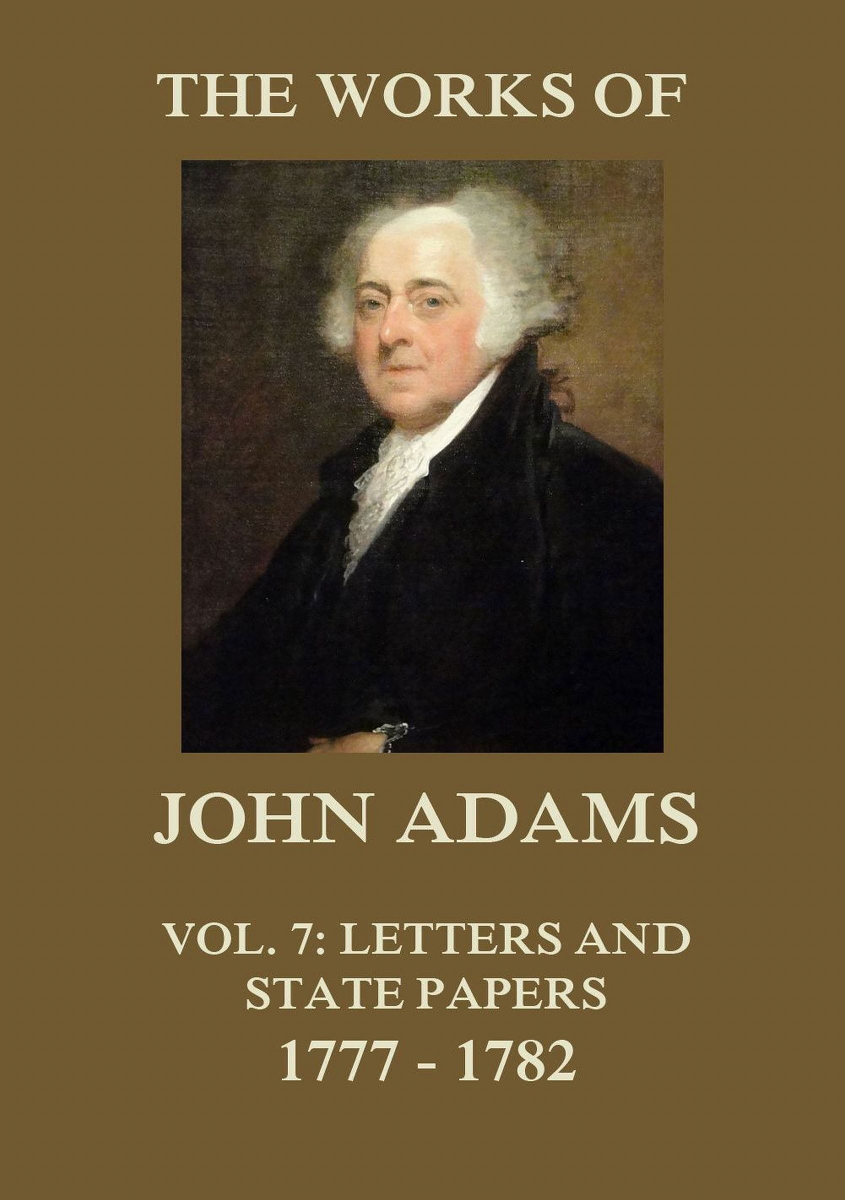 Adams John The Works of John Adams Vol. 7 adams patrick kick off the story of football