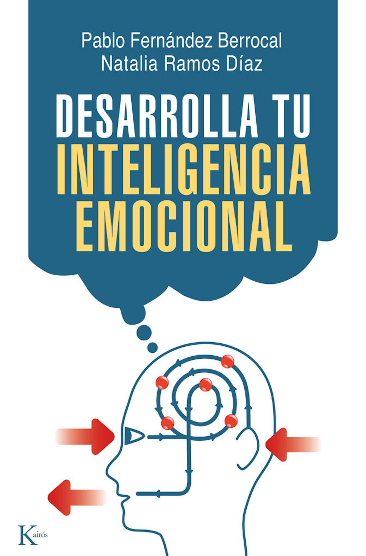 Pablo Fernandez Berrocal Desarrolla tu inteligencia emocional pablo nachtigall inteligencia emocional en la empresa como desarrollar un liderazgo optimo