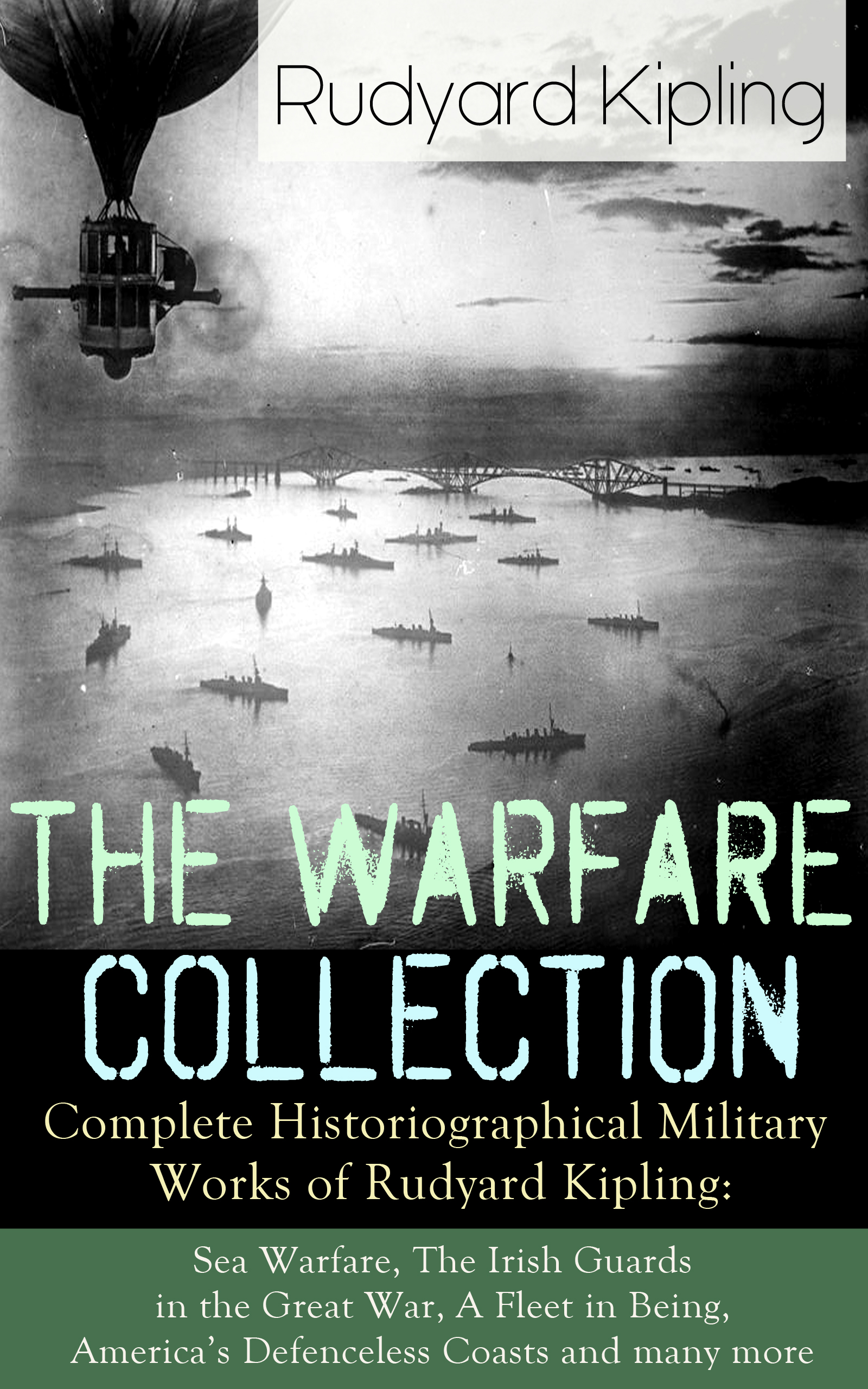 Rudyard Kipling The Warfare Collection - Complete Historiographical Military Works of Rudyard Kipling kipling платок