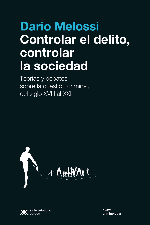 Dario Melossi Controlar el delito, controlar la sociedad athletic club bilbao real sociedad