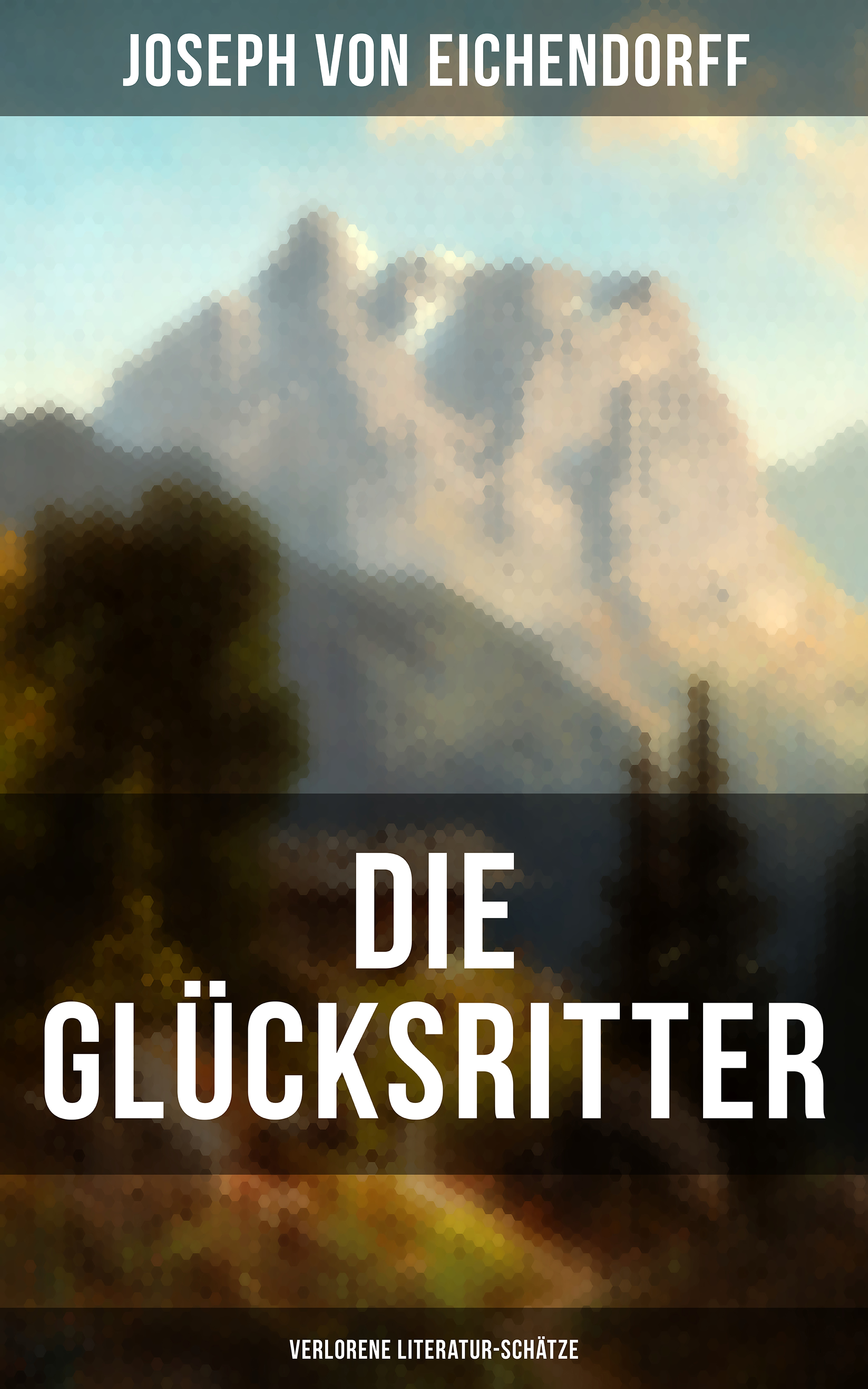 цена Joseph von Eichendorff Die Glücksritter (Verlorene Literatur-Schätze) онлайн в 2017 году