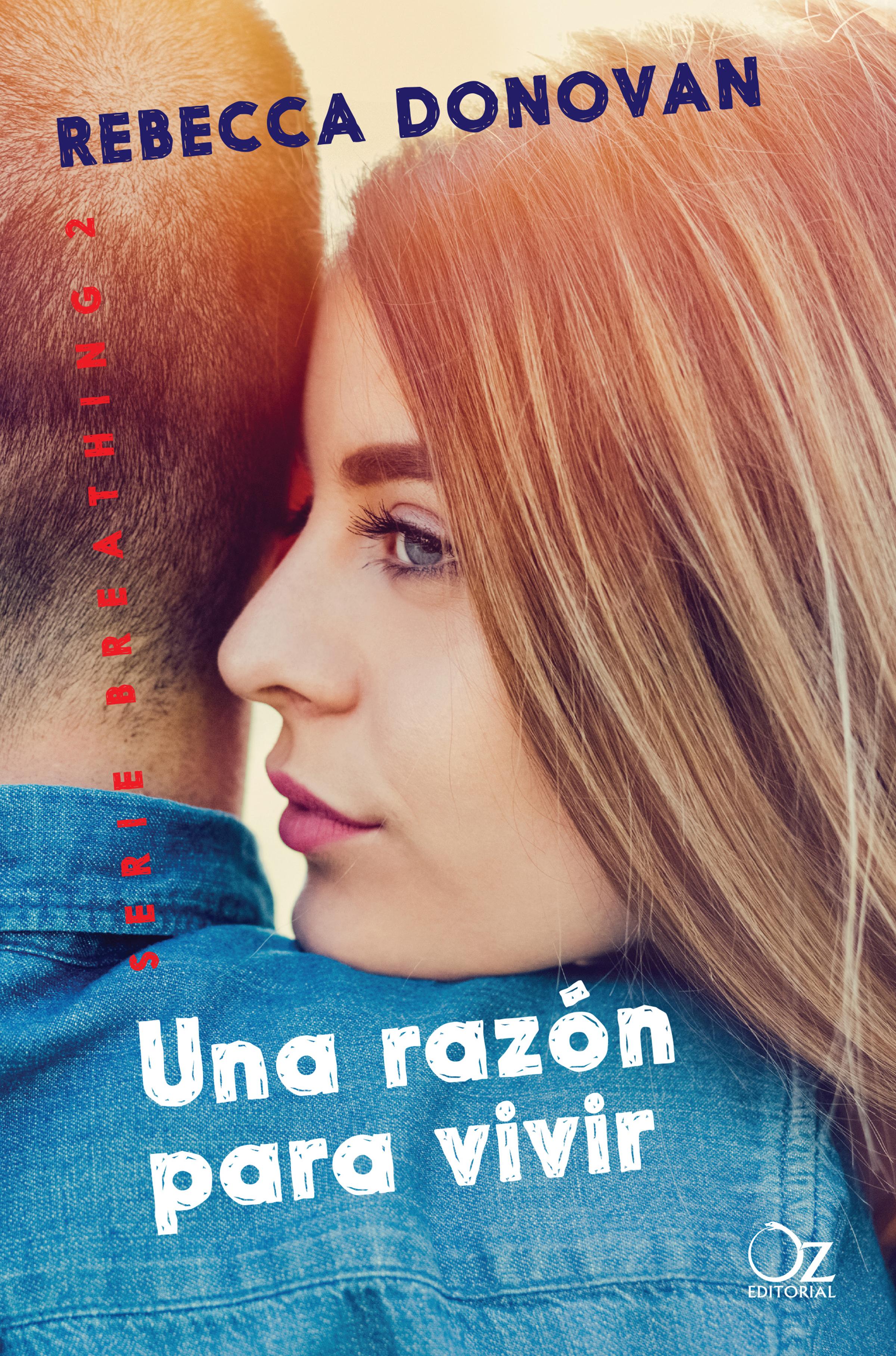 Rebecca Donovan Una razón para vivir (Breathing 2) vivir adrede