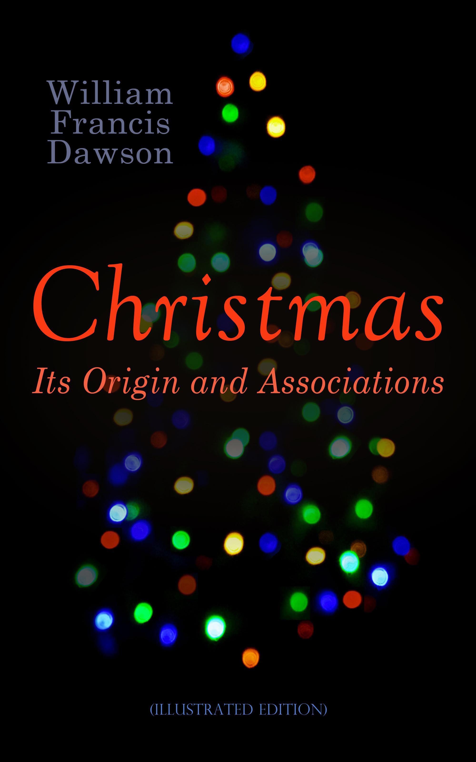 William Francis Dawson Christmas: Its Origin and Associations (Illustrated Edition) francis hagerup om kjob og salg norwegian edition