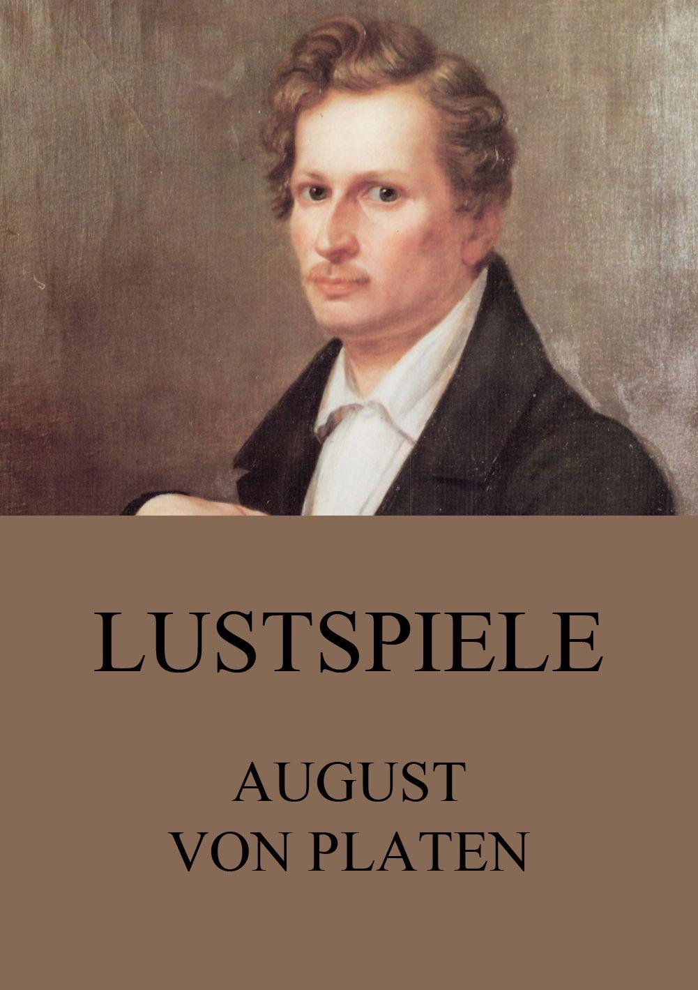 August von Platen Lustspiele