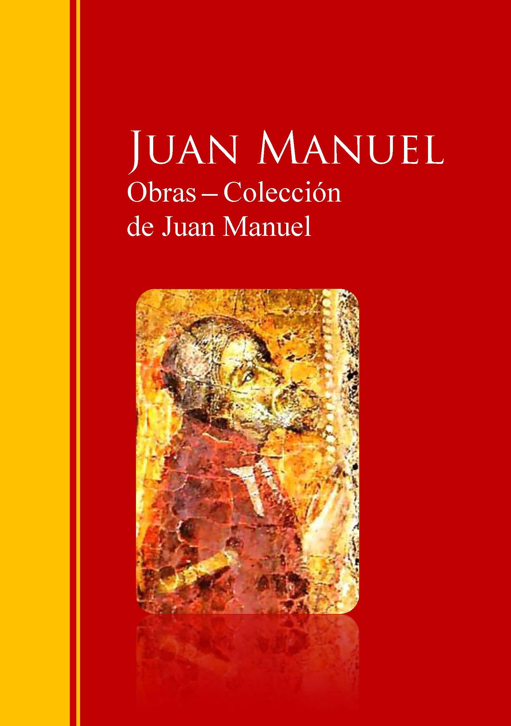 Juan Manuel Obras ─ Colección de Juan Manuel: El Conde Lucanor juan manuel marcos gunteri talv