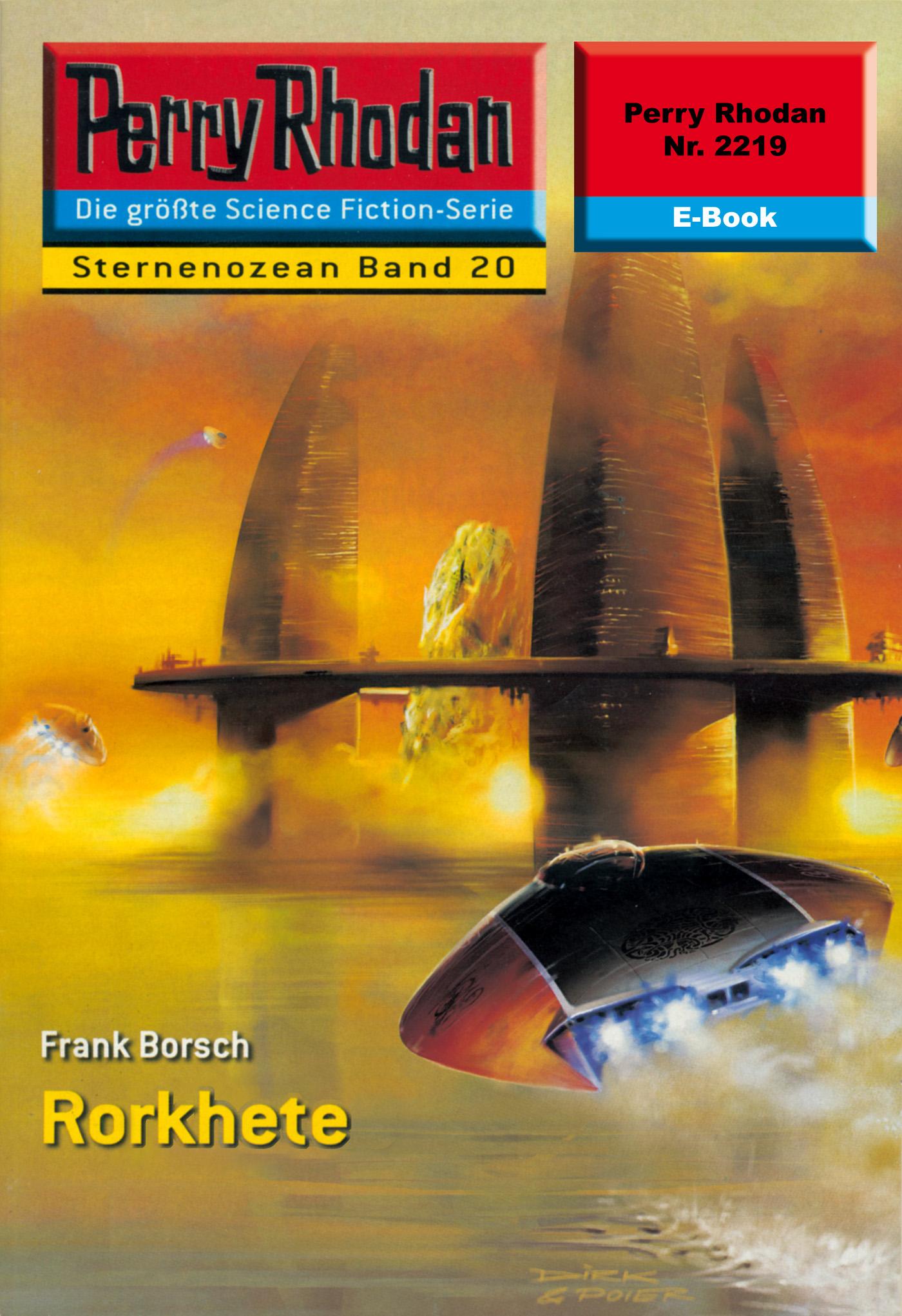 Frank Borsch Perry Rhodan 2219: Rorkhete frank borsch atlan x fluchtpunkt schemmenstern