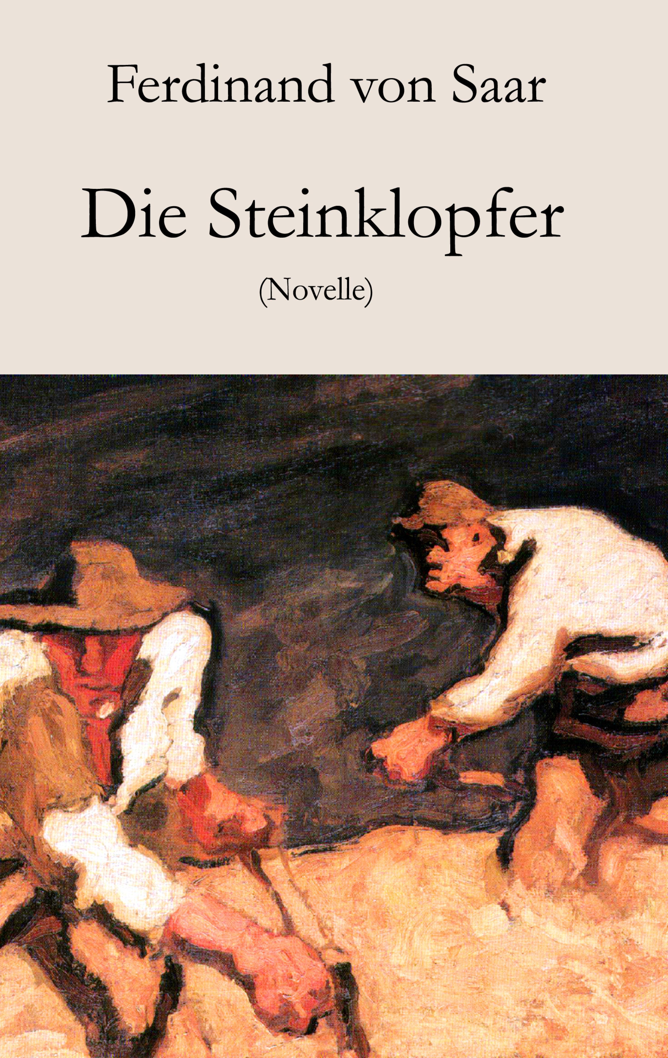 цена Ferdinand von Saar Die Steinklopfer онлайн в 2017 году