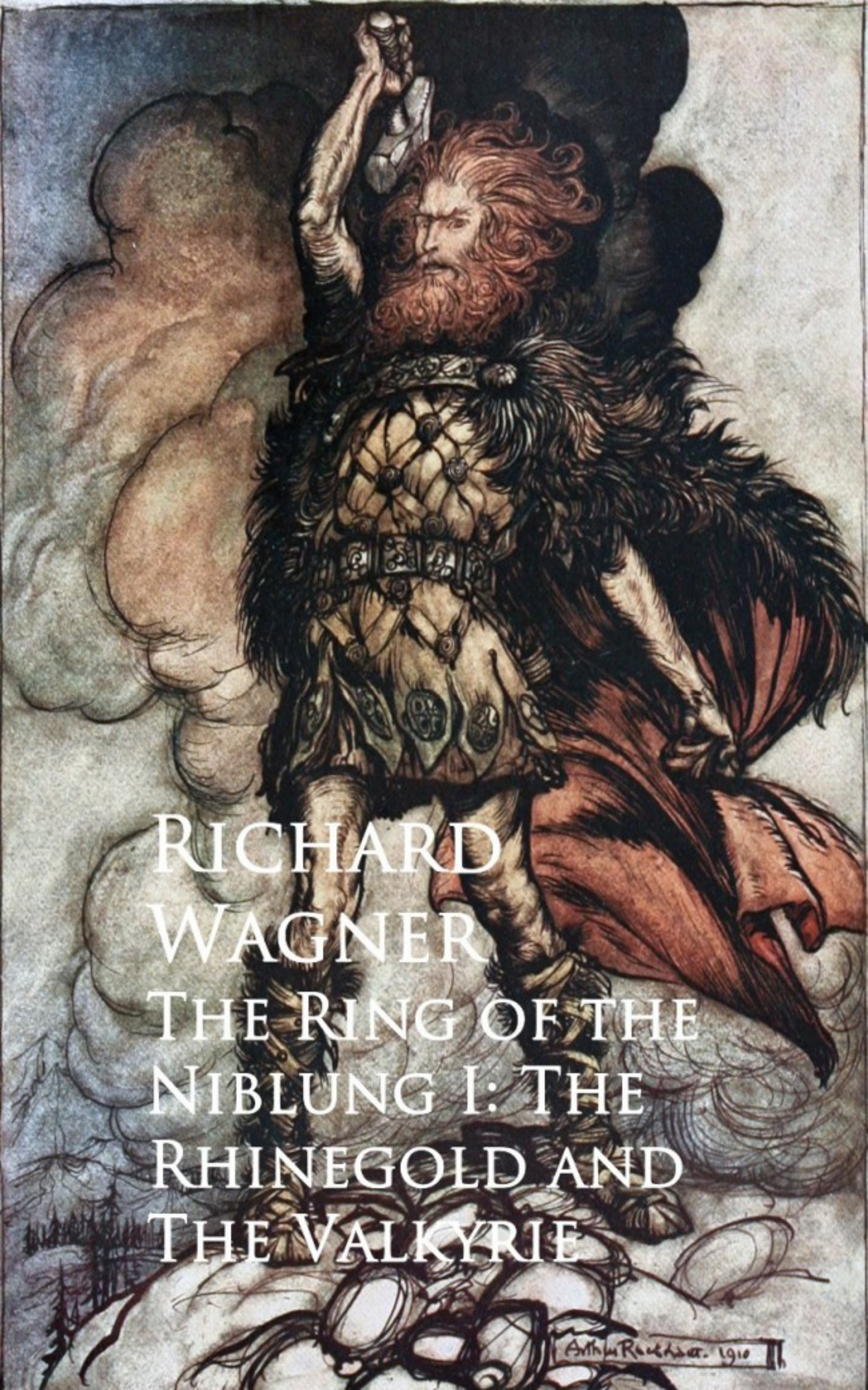 Richard Wagner The Ring of the Niblung I: The Rhinegold and The Valkyrie richard wagner richard mansfield xml all in one desk reference for dummies