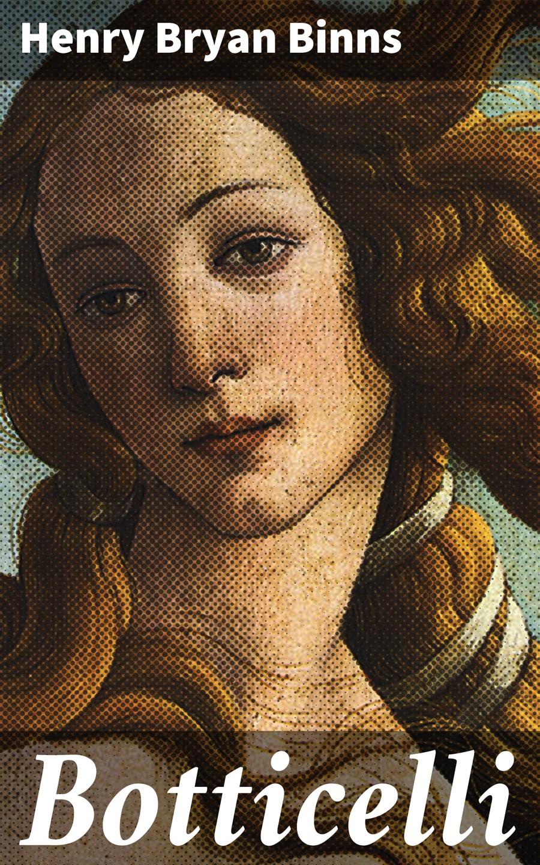 Henry Bryan Binns Botticelli