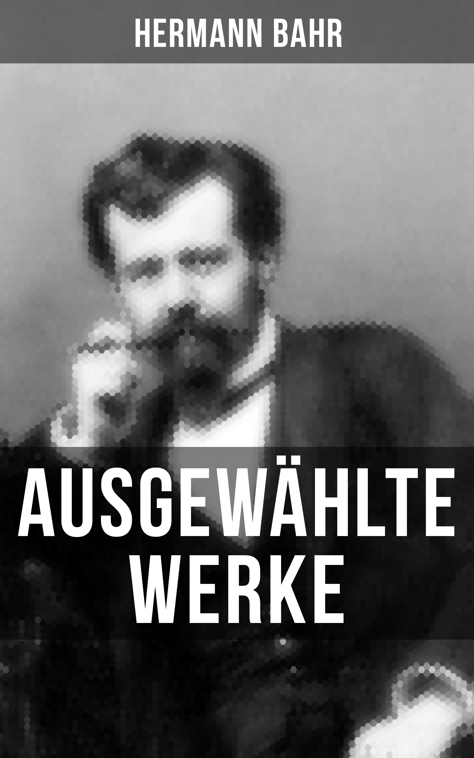 Bahr Hermann Ausgewählte Werke von Hermann Bahr