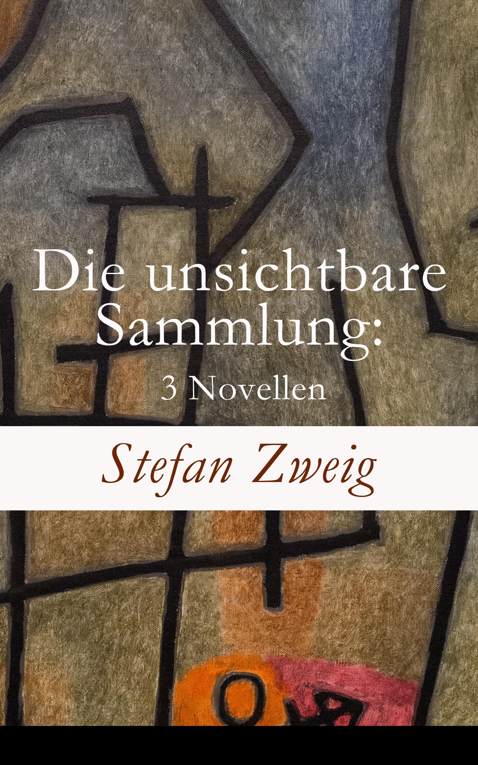 Стефан Цвейг Die unsichtbare Sammlung: 3 Novellen g benda sammlung italienischer arien