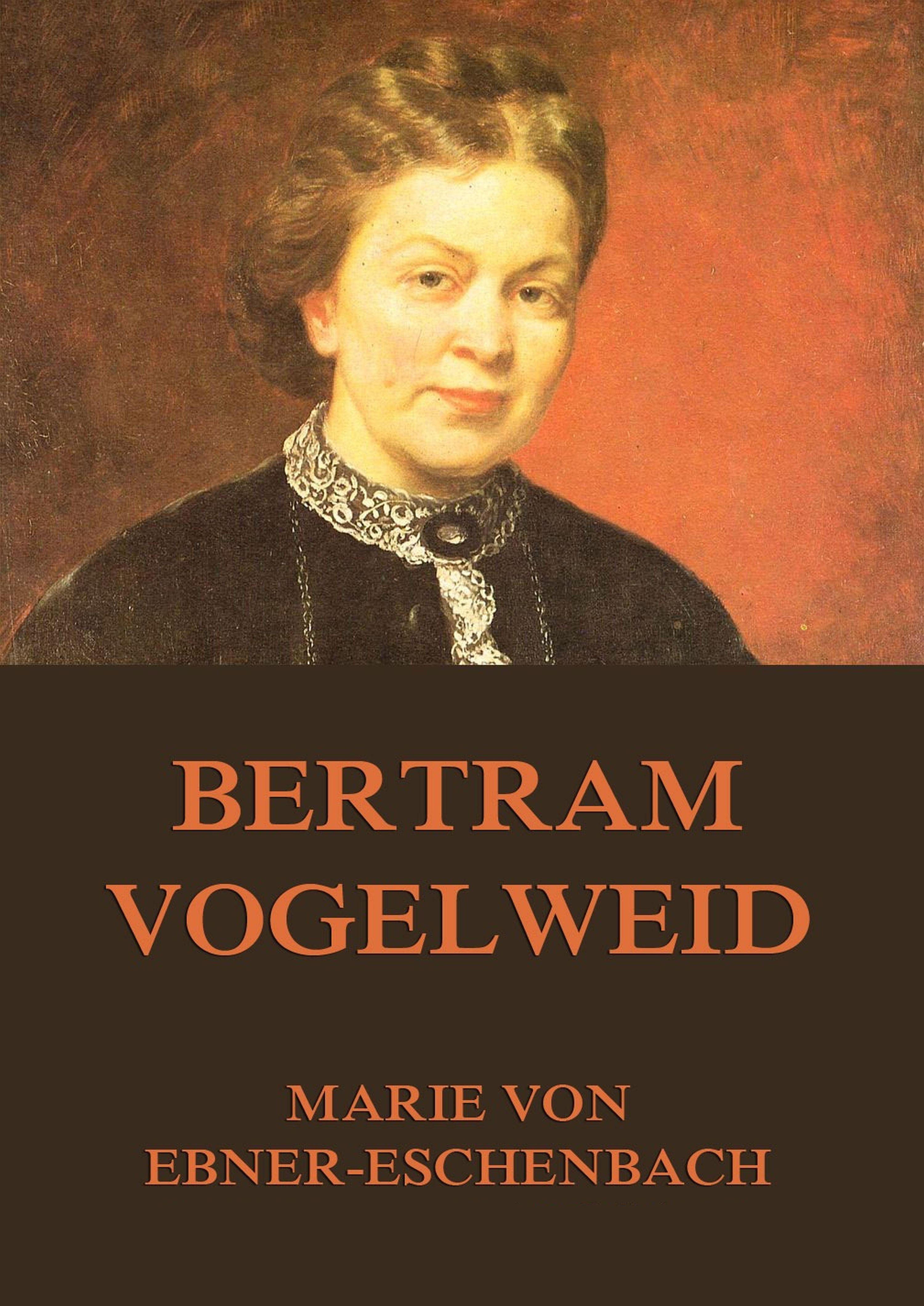Marie von Ebner-Eschenbach Bertram Vogelweid eschenbach classic 6x