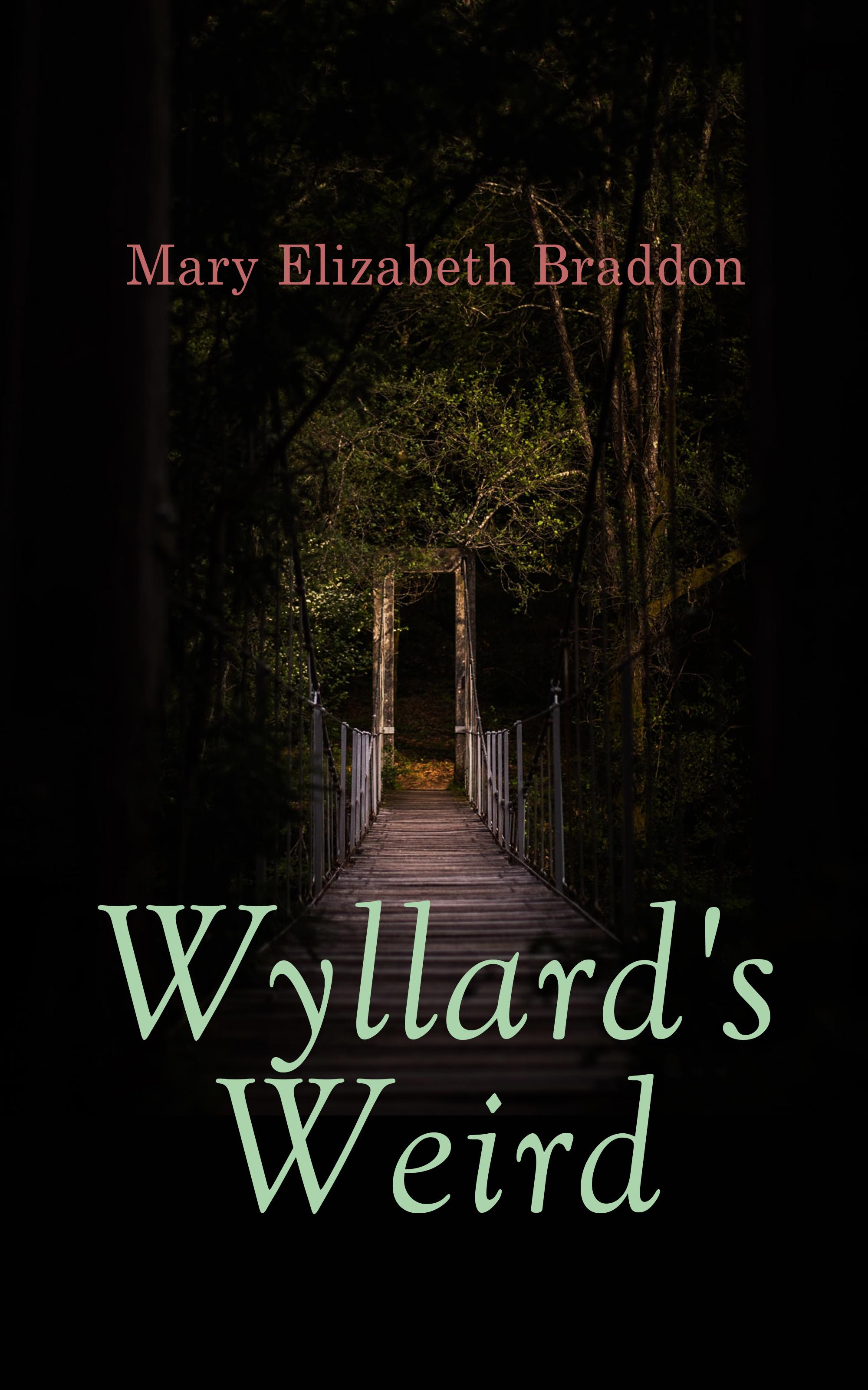 Mary Elizabeth Braddon Wyllard's Weird mary elizabeth braddon a strange world vol iii
