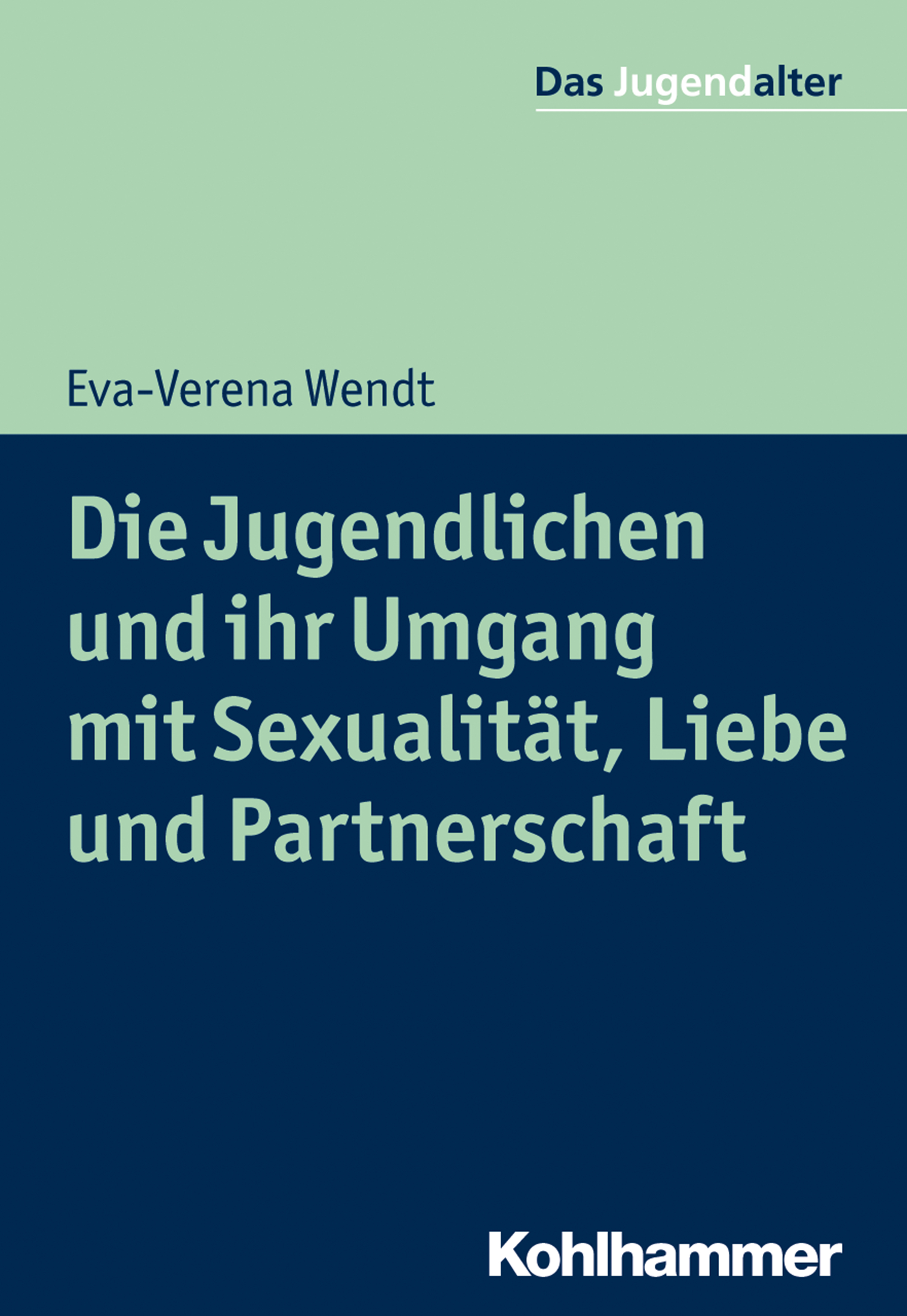 Eva-Verena Wendt Die Jugendlichen und ihr Umgang mit Sexualität, Liebe und Partnerschaft christina rentzsch strategien zivilgesellschaftlicher organisationen im umgang mit veranderungen zwischen pragmatismus und idealismus