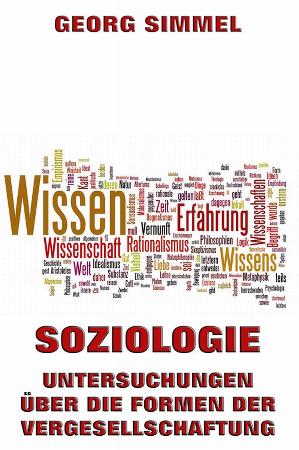 Simmel Georg Soziologie - Untersuchungen über die Formen der Vergesellschaftung simmel georg hauptprobleme der philosophie