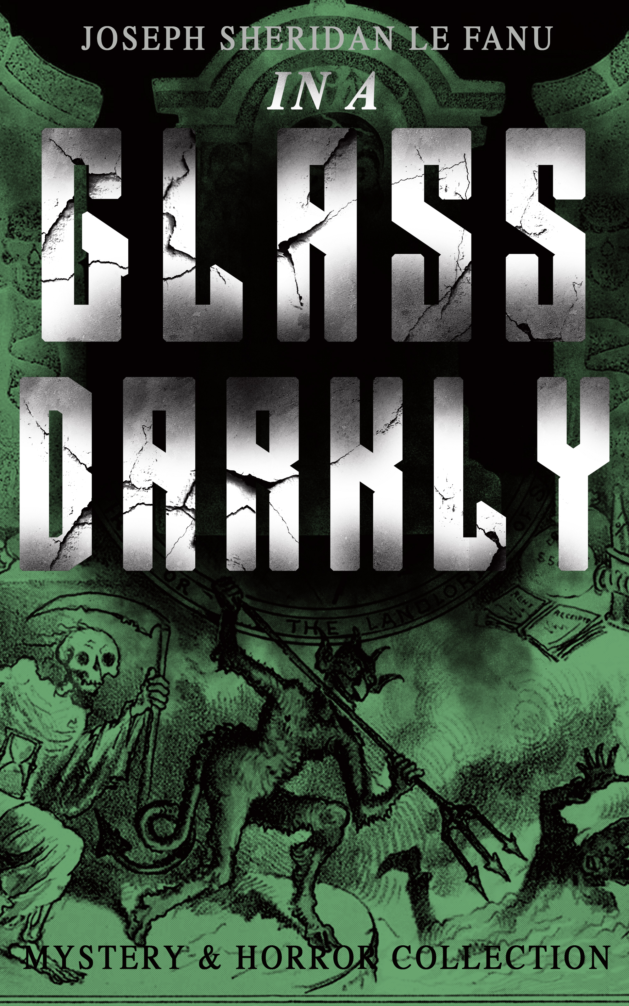 Joseph Sheridan Le Fanu IN A GLASS DARKLY (Mystery & Horror Collection) цена и фото