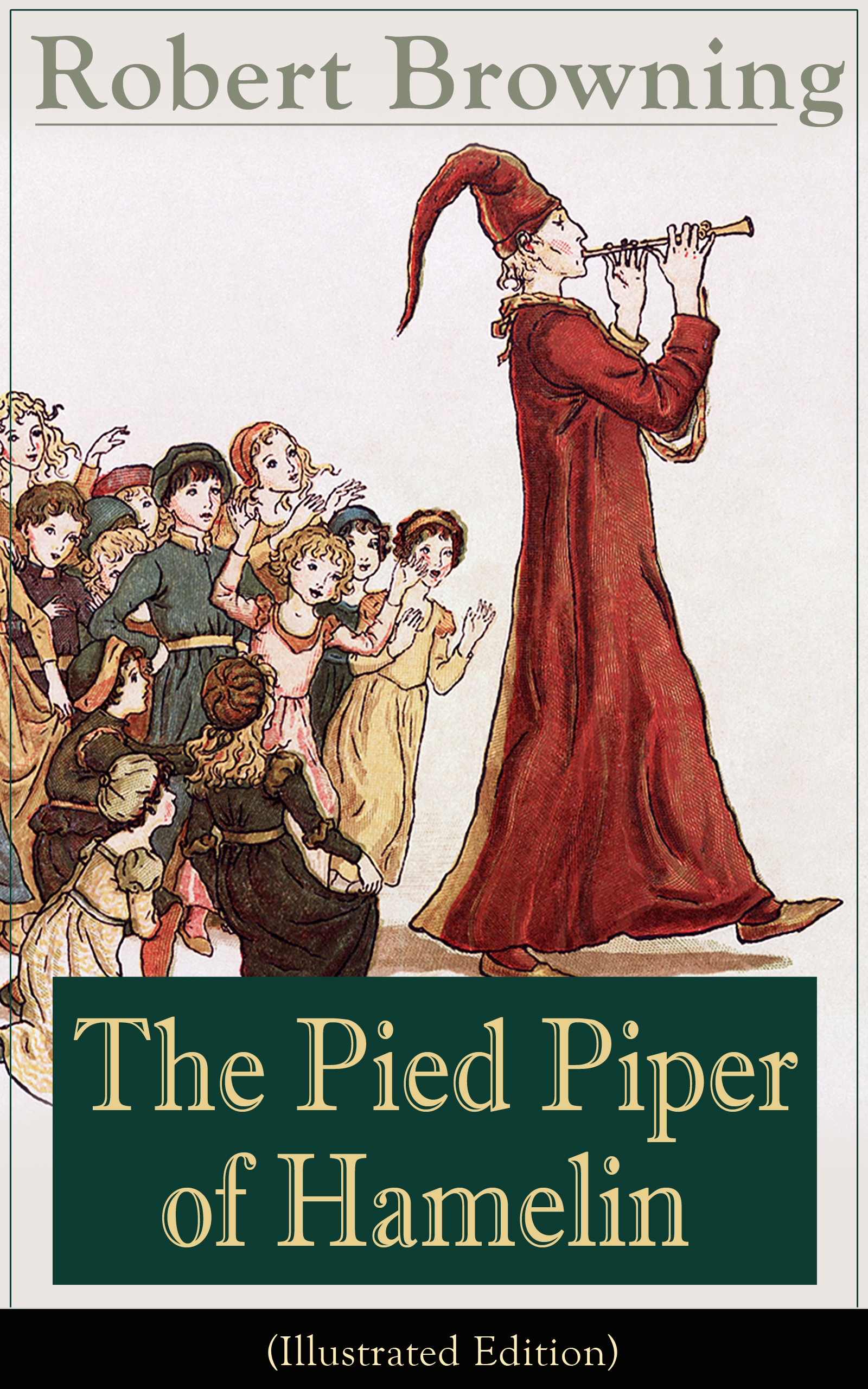 Robert Browning The Pied Piper of Hamelin (Illustrated Edition) цена и фото