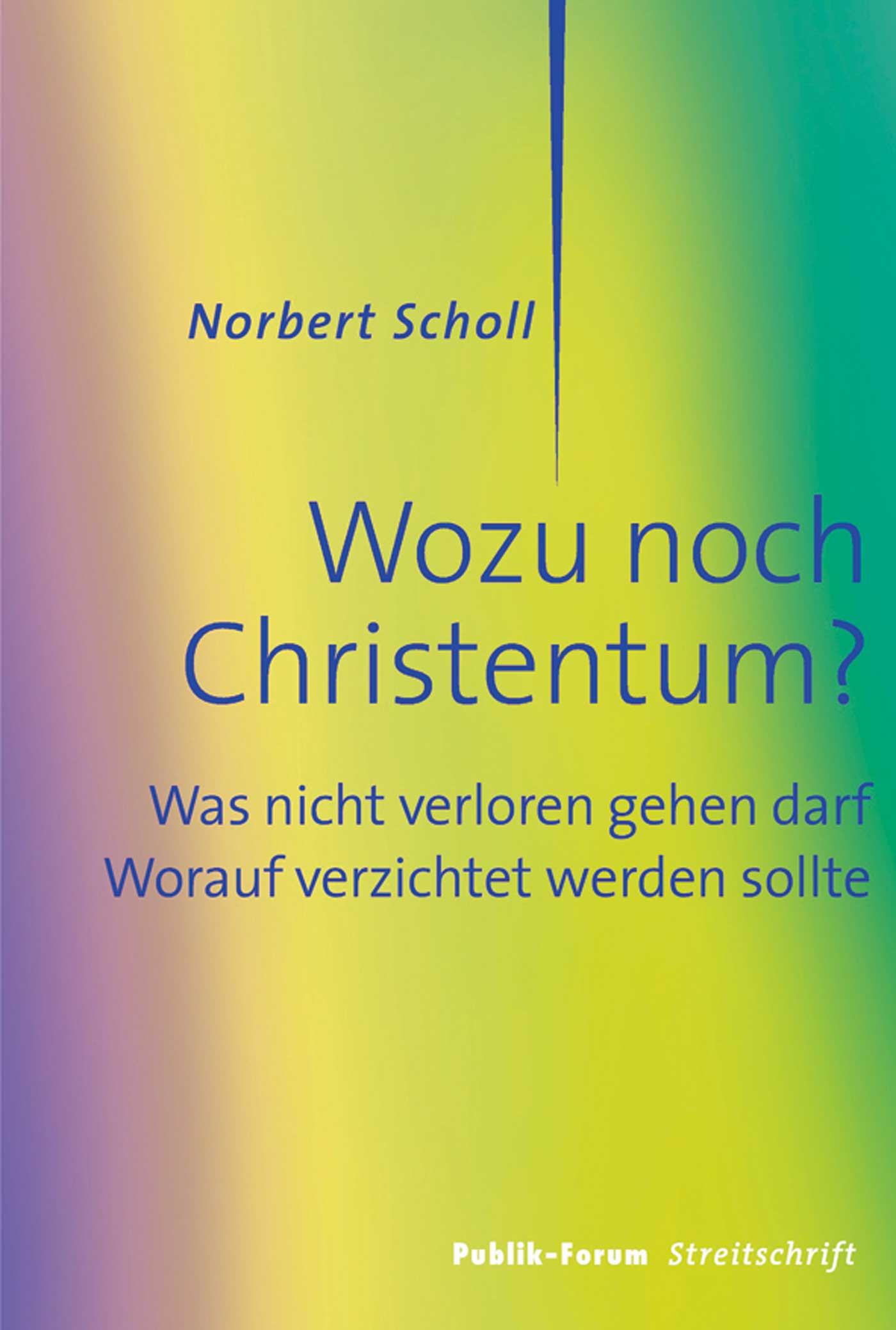 Norbert Scholl Wozu noch Christentum? armin wolf wozu brauchen wir noch journalisten