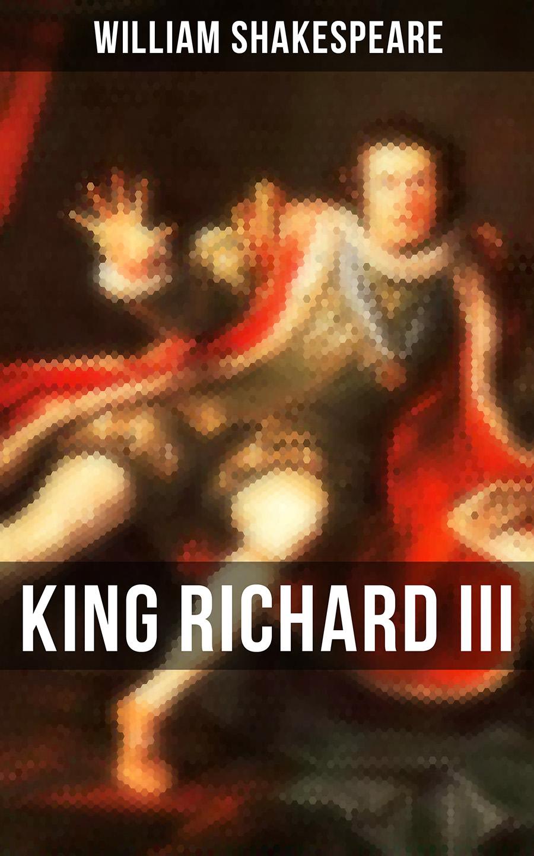 William Shakespeare KING RICHARD III william shakespeare king lear illustrated shakespeare