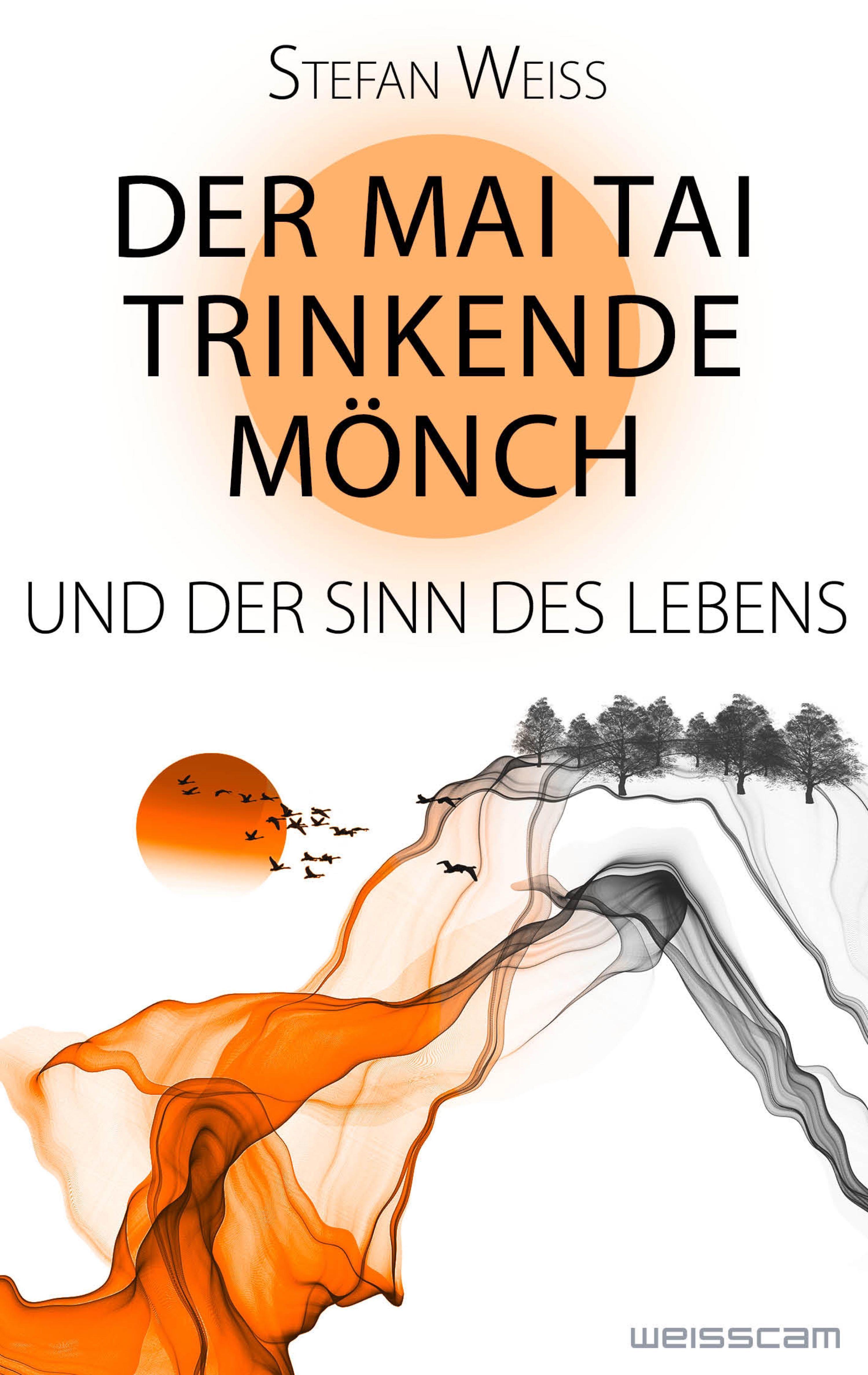 Stefan Weiss Der Mai Tai trinkende Mönch und der Sinn des Lebens stefan schmid strategisches f e controlling in der pharmazeutischen industrie