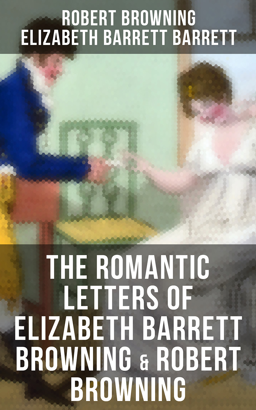 Robert Browning The Romantic Letters of Elizabeth Barrett Browning & Robert Browning цена и фото