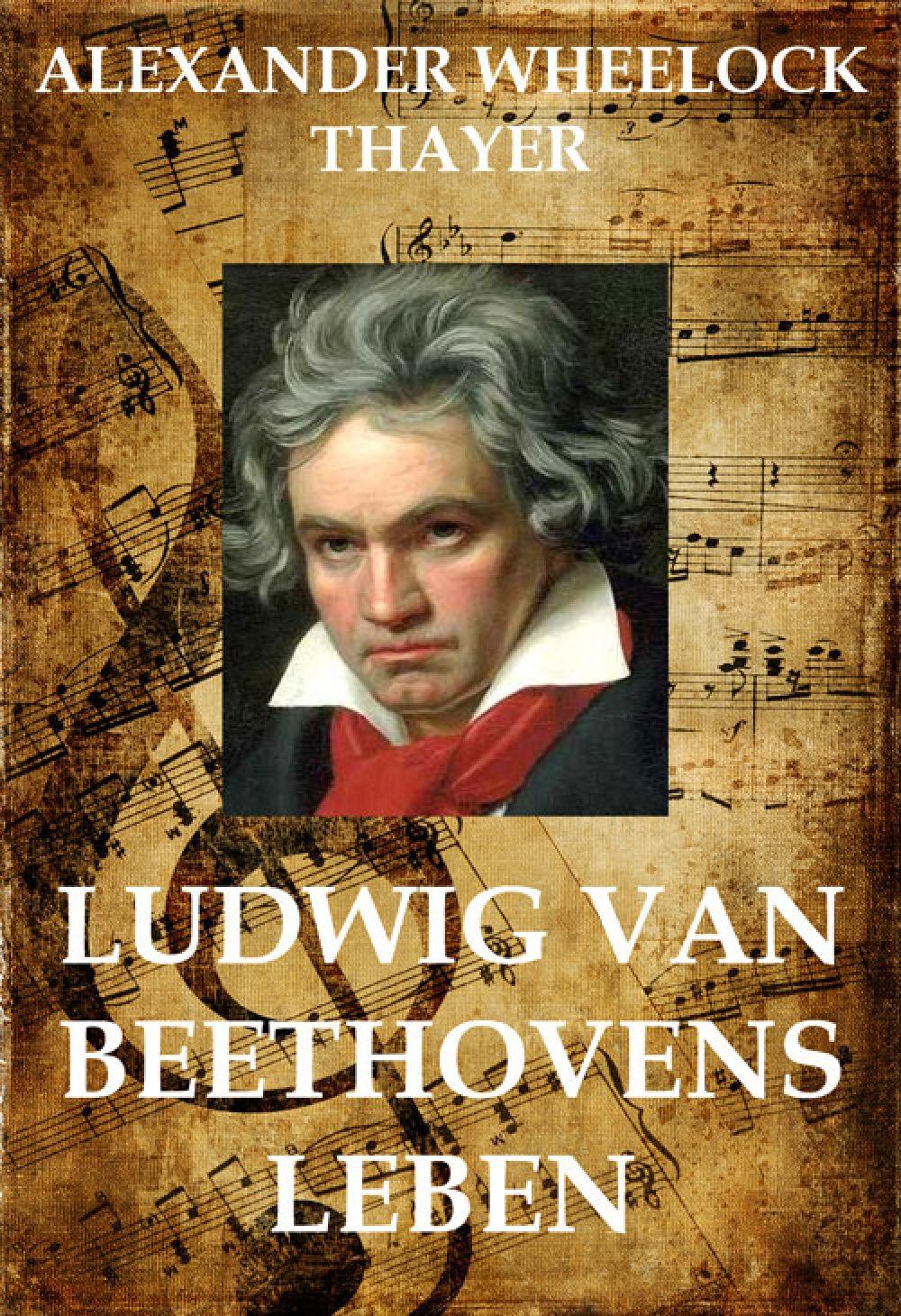 Alexander Wheelock Thayer Ludwig van Beethoven alexander p m van den bosch shakira