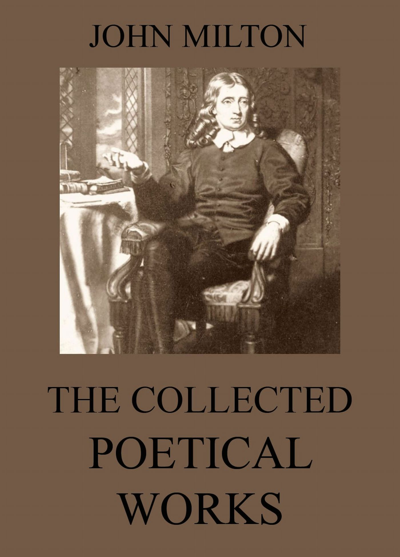 John Laws Milton The Collected Poetical Works of John Milton milton rogovin – the forgotten ones