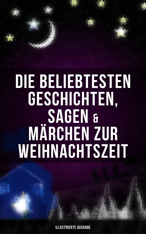 цена Оскар Уайльд Die beliebtesten Geschichten, Sagen & Märchen zur Weihnachtszeit (Illustrierte Ausgabe)