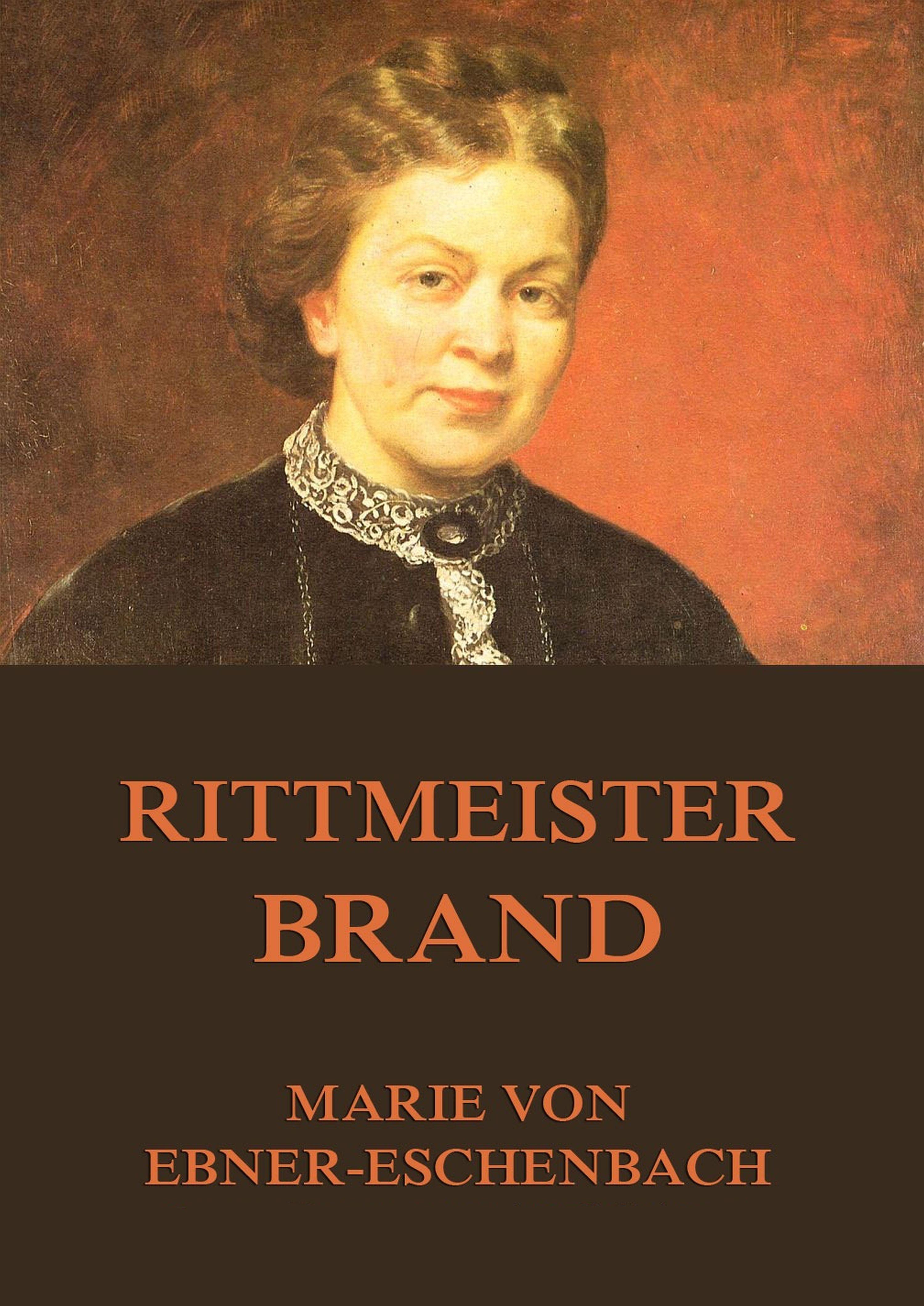 Marie von Ebner-Eschenbach Rittmeister Brand все цены