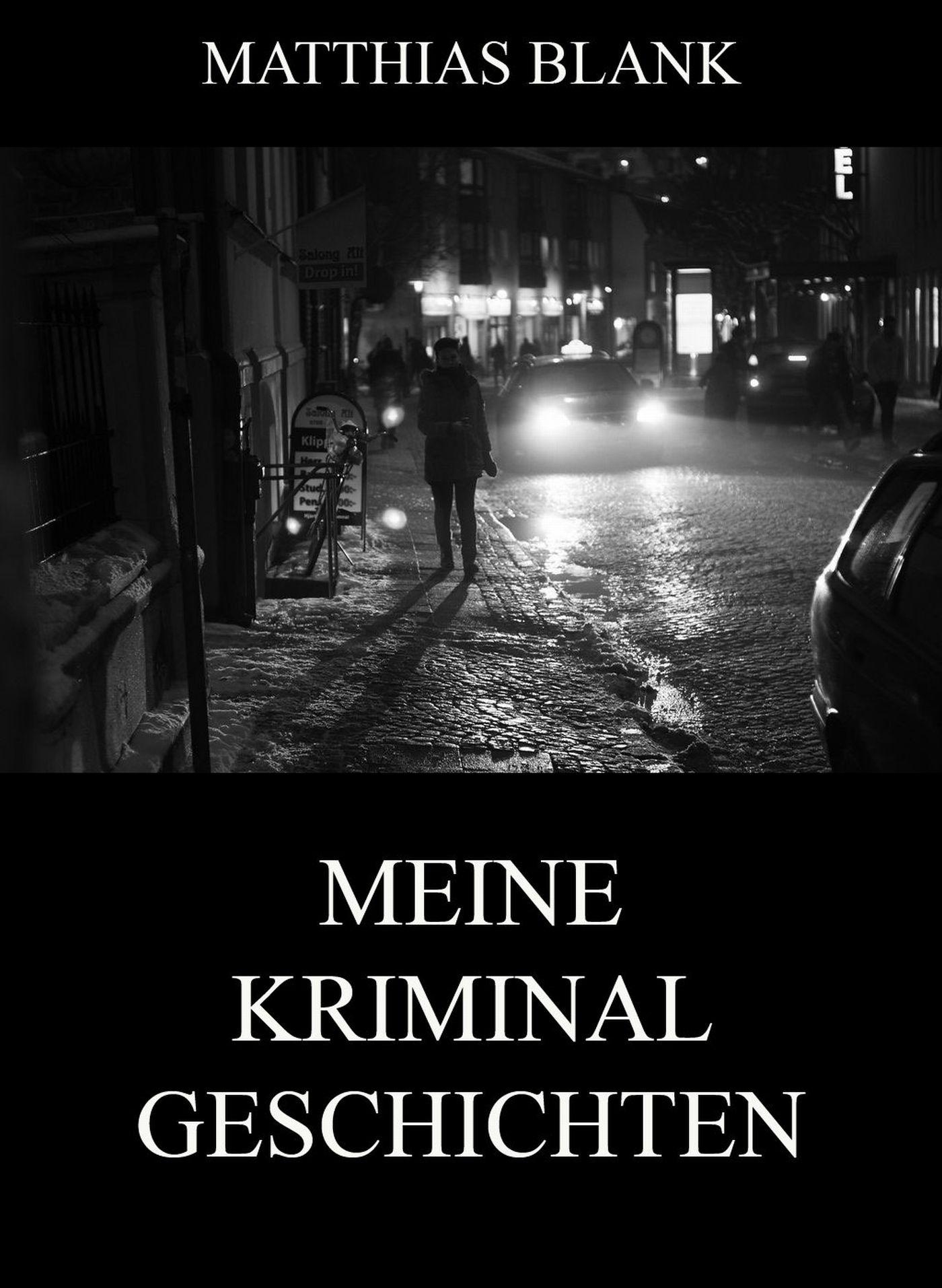 Matthias Blank Meine Kriminalgeschichten matthias reim zwickau