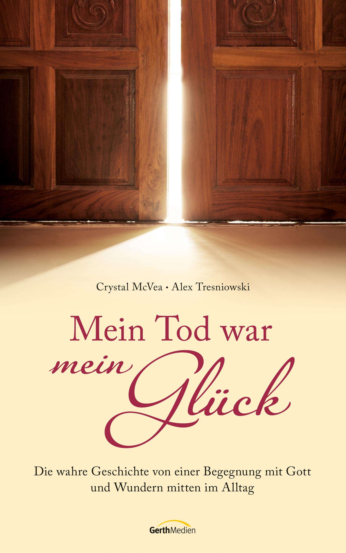 Alex Tresniowski Mein Tod war mein Glück белль генрих mein trauriges gesicht моё печальное лицо рассказы