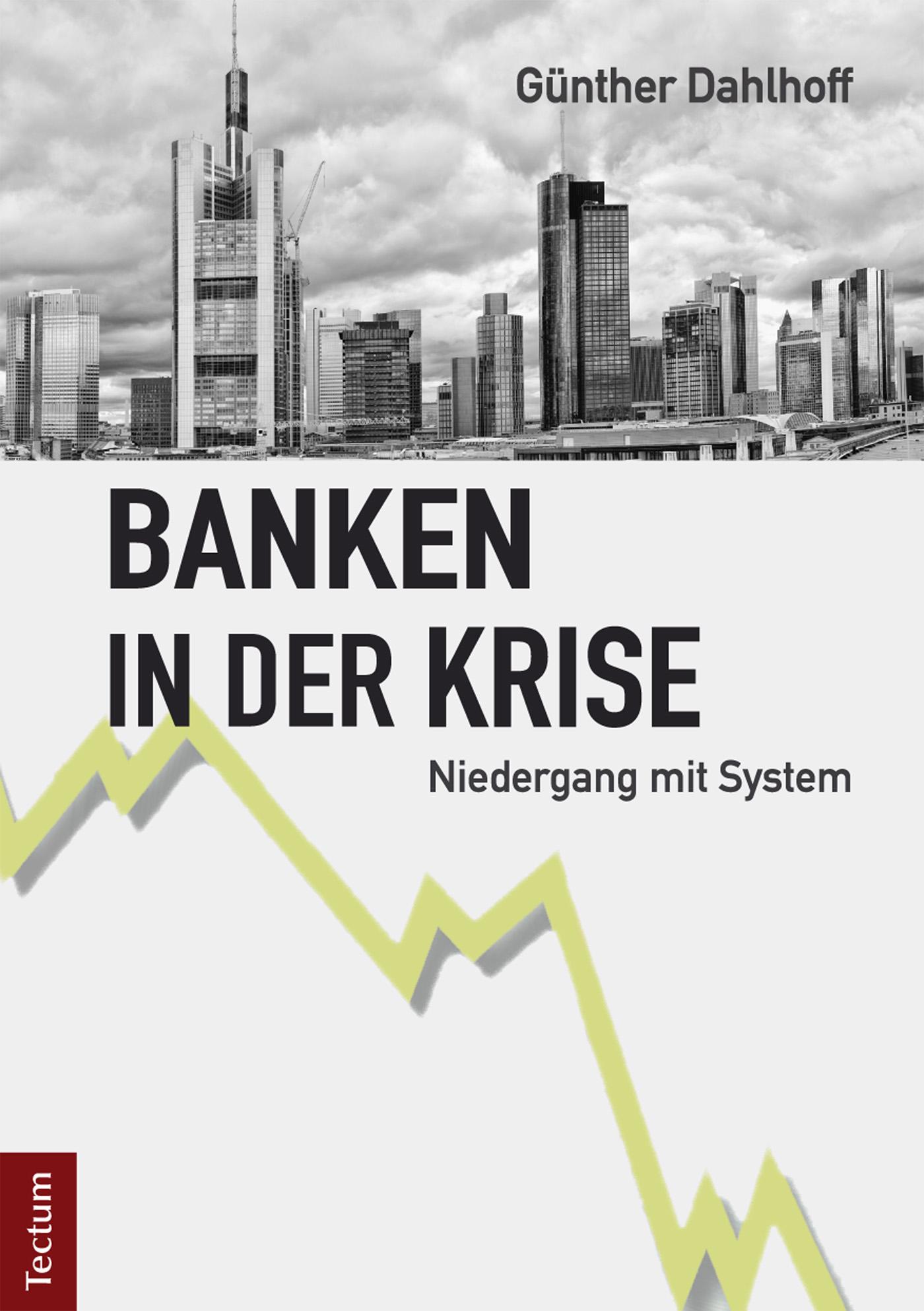 Gunther Dahlhoff Banken in der Krise der werdegang der krise
