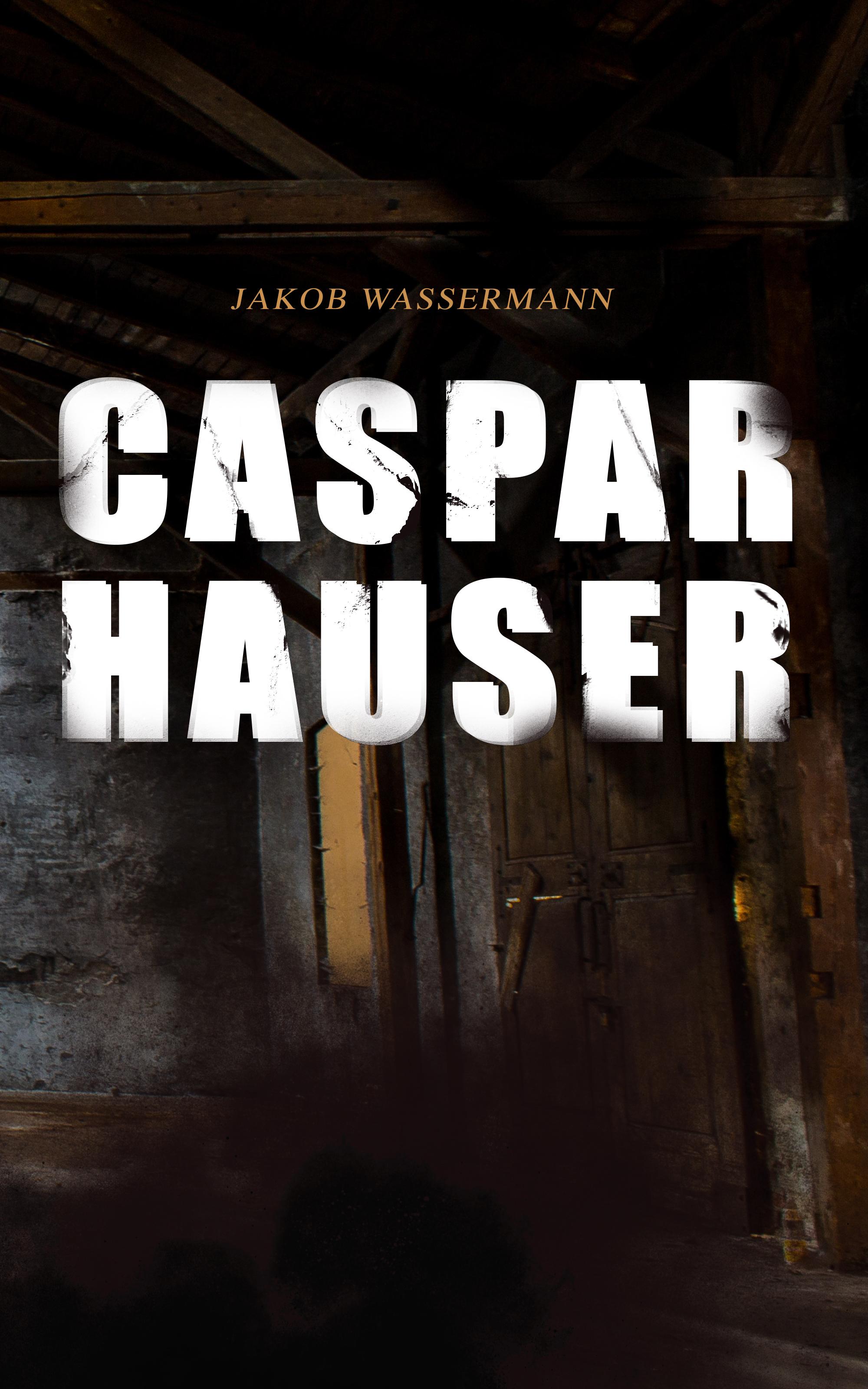 цена на Jakob Wassermann Caspar Hauser