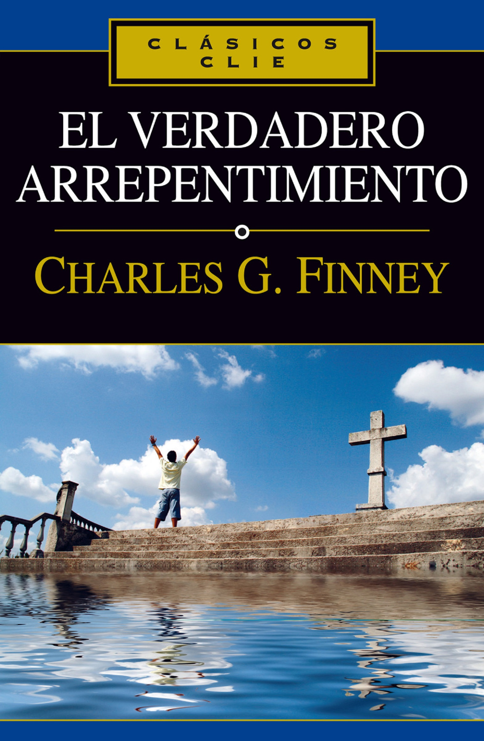 Charles G. Finney El verdadero arrepentimiento charles g finney christ our advocate