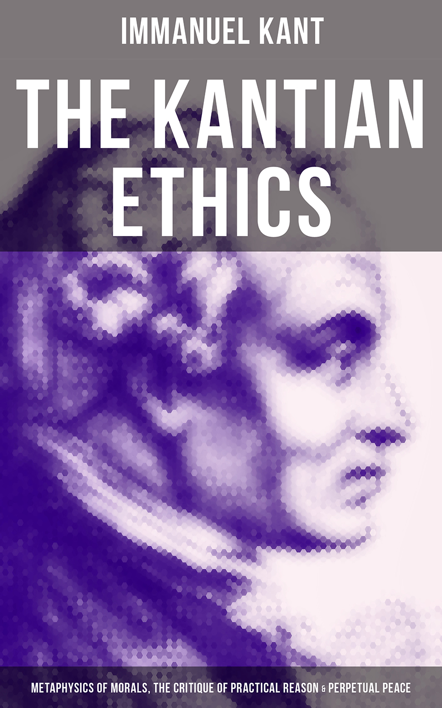 Immanuel Kant The Kantian Ethics: Metaphysics of Morals, The Critique of Practical Reason & Perpetual Peace the question of ethics paper