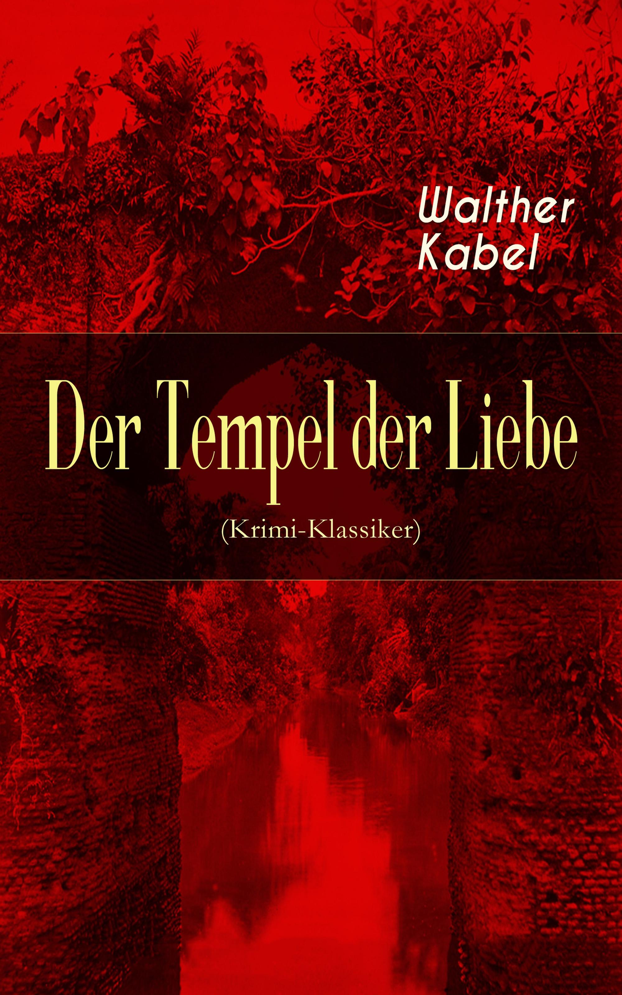 Walther Kabel Der Tempel der Liebe (Krimi-Klassiker) james fenimore cooper der pfadfinder western klassiker