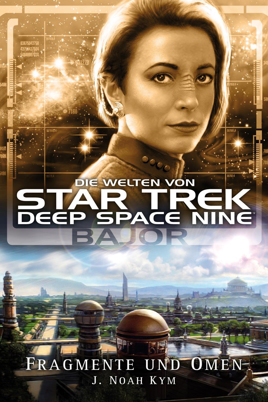 J. Noah Kym Star Trek - Die Welten von Deep Space Nine 04: Bajor - Fragmente und Omen j c freiesleben magazin fur die oryktographie von sachsen
