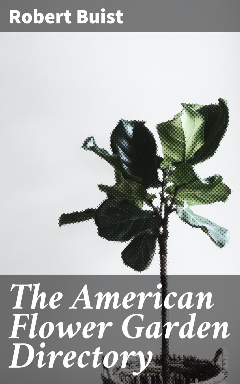 Buist Robert The American Flower Garden Directory